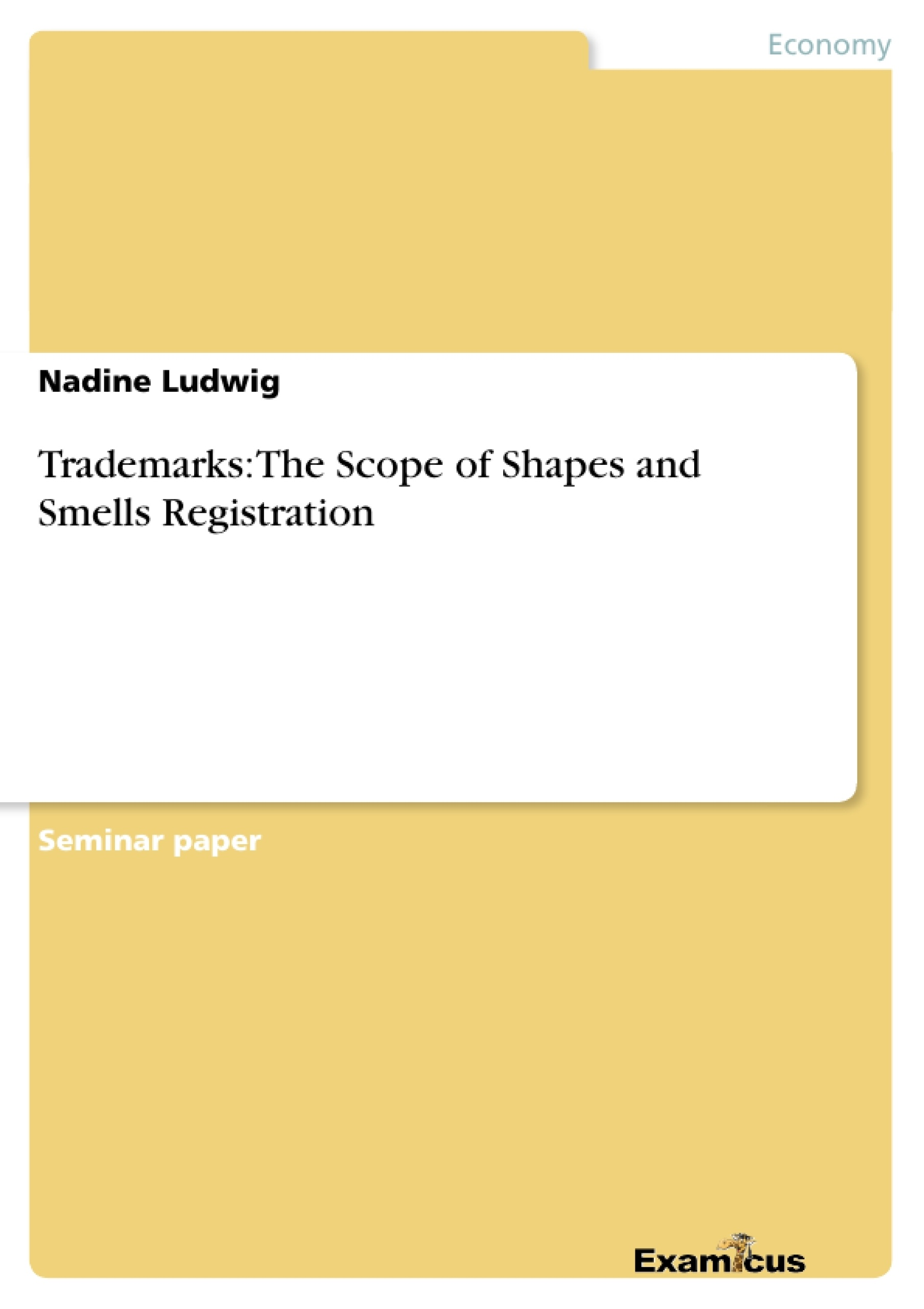 Title: Trademarks: The Scope of Shapes and Smells Registration