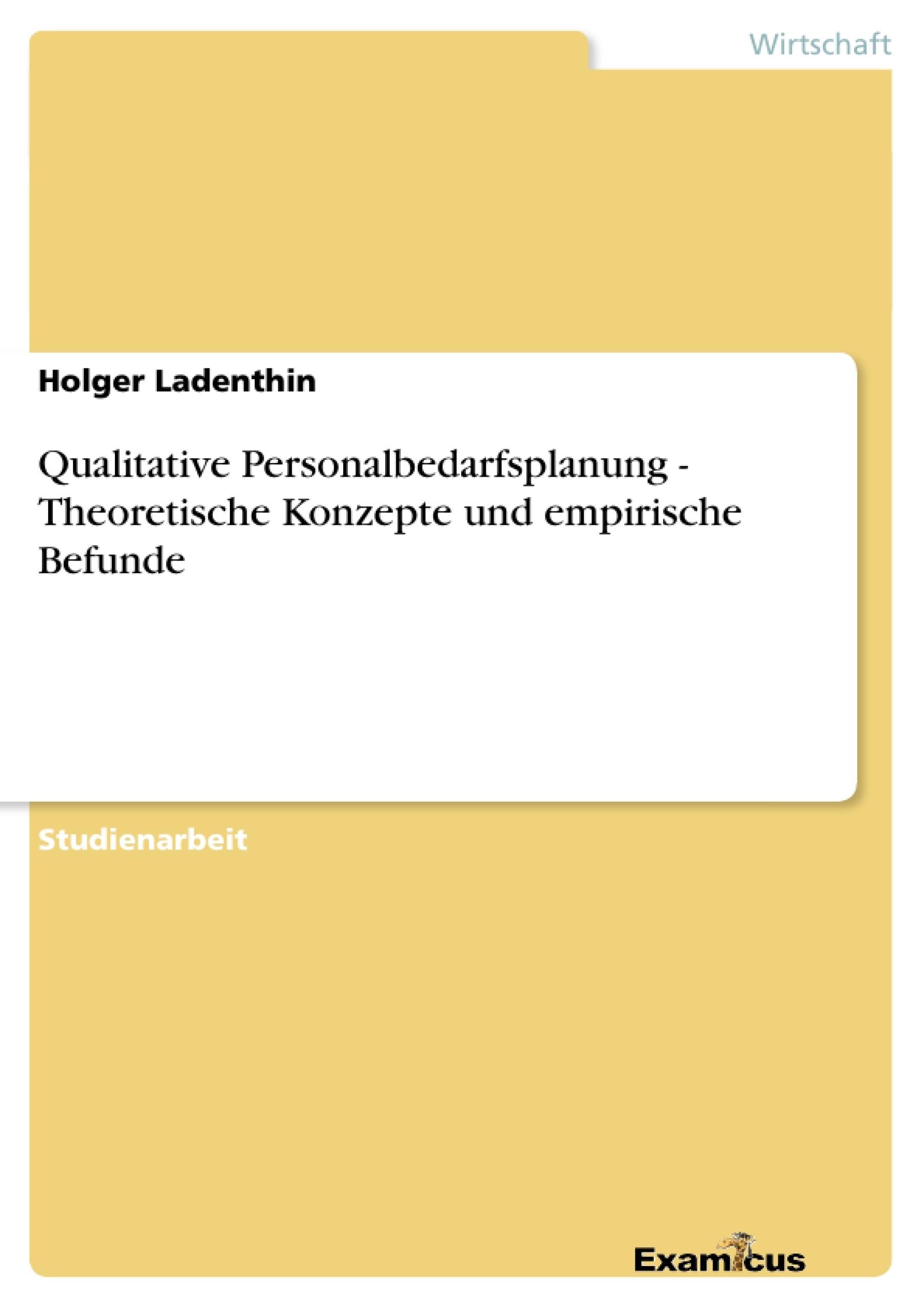 Titel: Qualitative Personalbedarfsplanung - Theoretische Konzepte und empirische Befunde