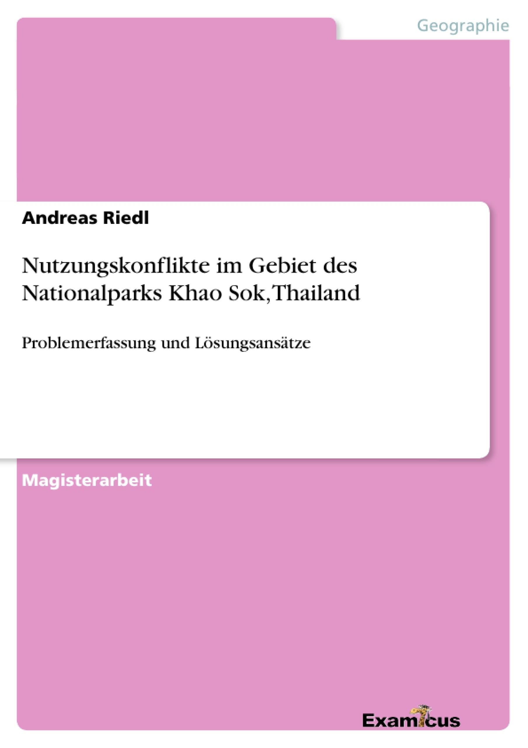 Titel: Nutzungskonflikte im Gebiet des Nationalparks Khao Sok, Thailand