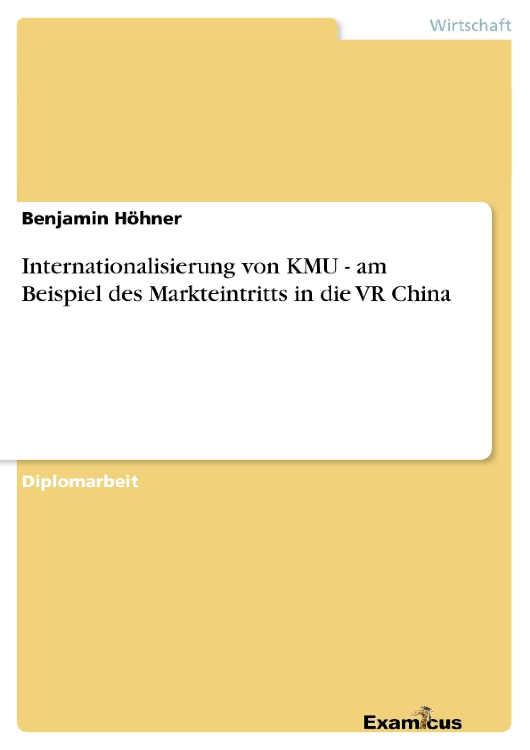 Titel: Internationalisierung von KMU - am Beispiel des Markteintritts in die VR China