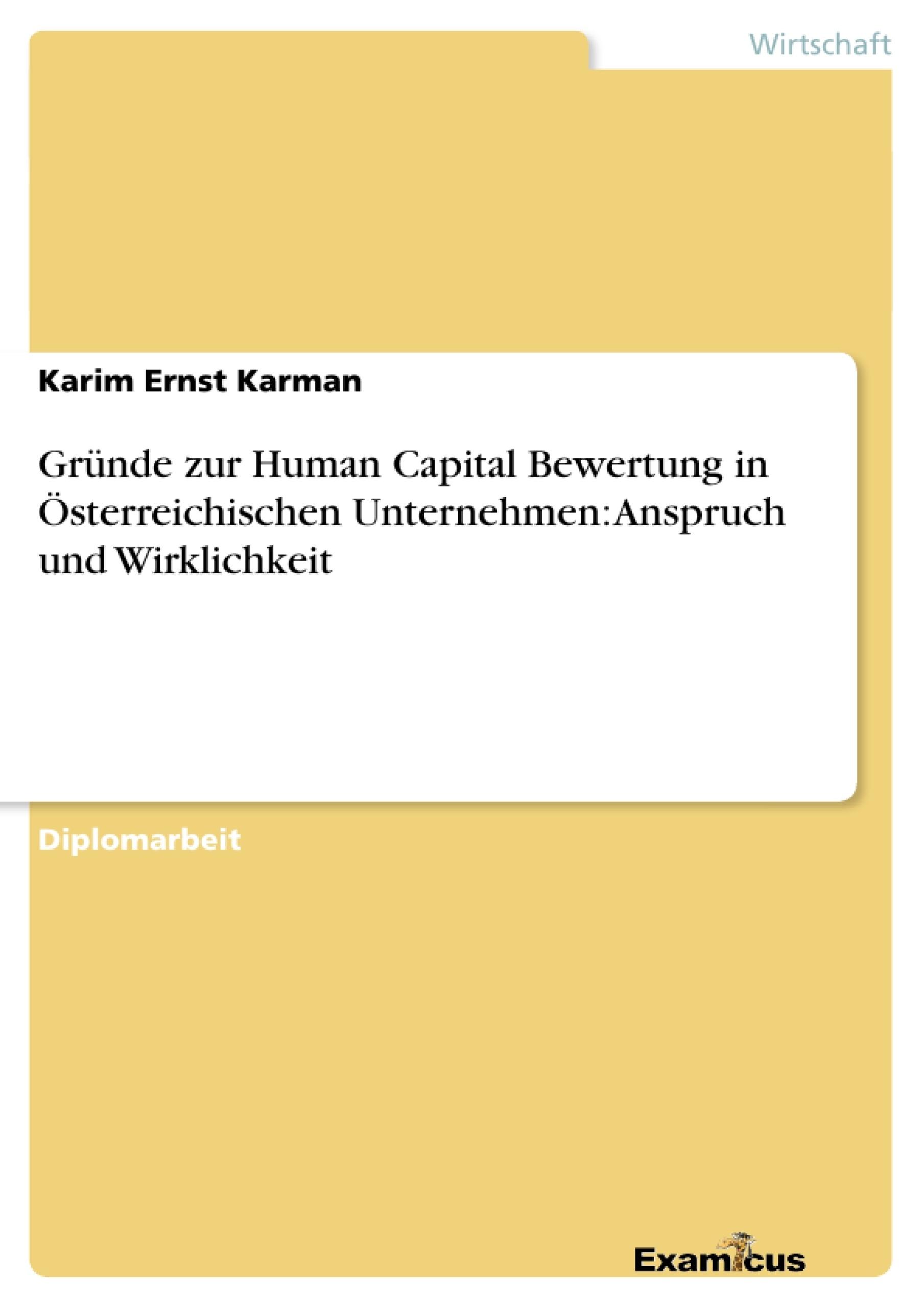 Titel: Gründe zur Human Capital Bewertung in Österreichischen Unternehmen: Anspruch und Wirklichkeit