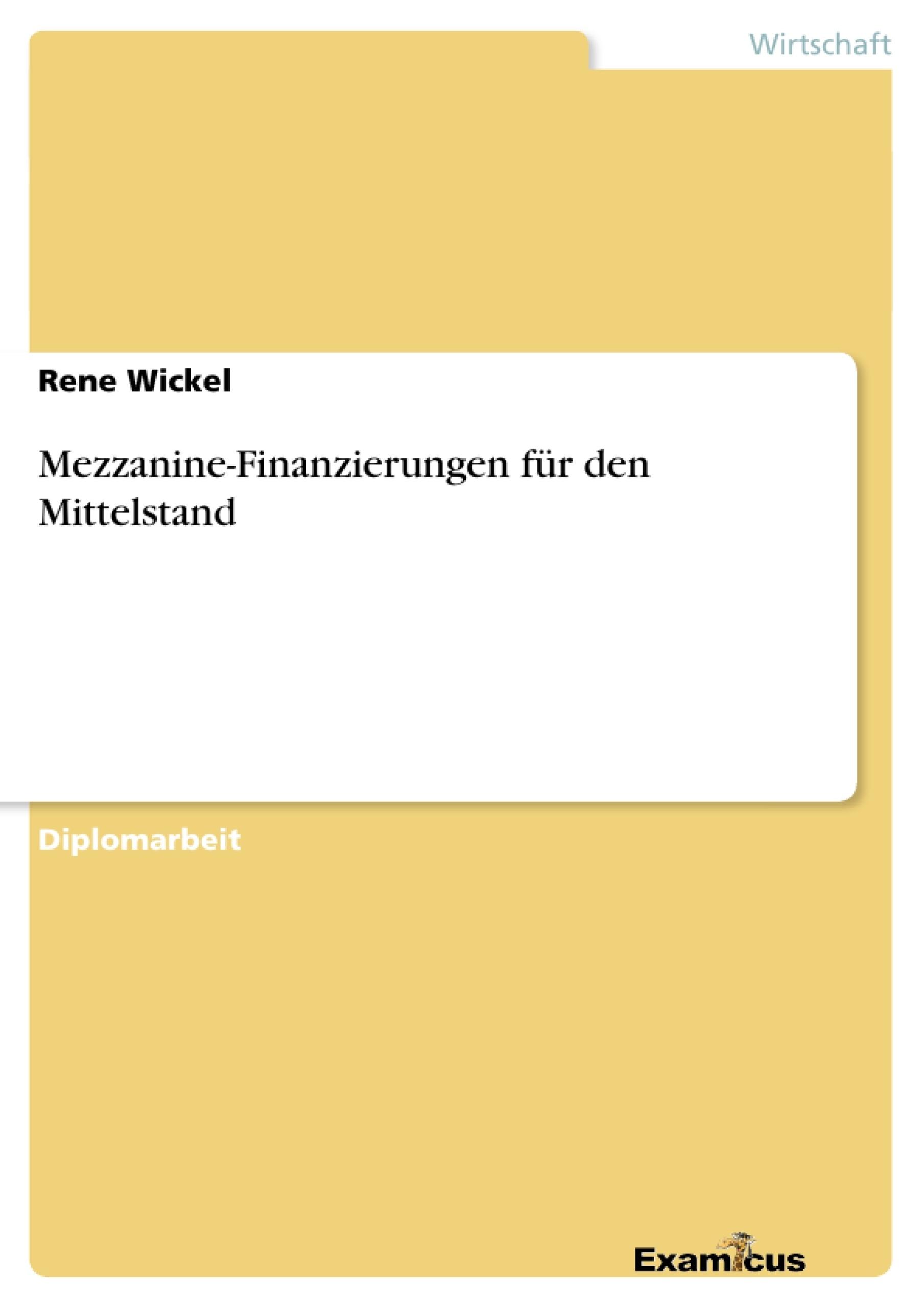 Titel: Mezzanine-Finanzierungen für den Mittelstand