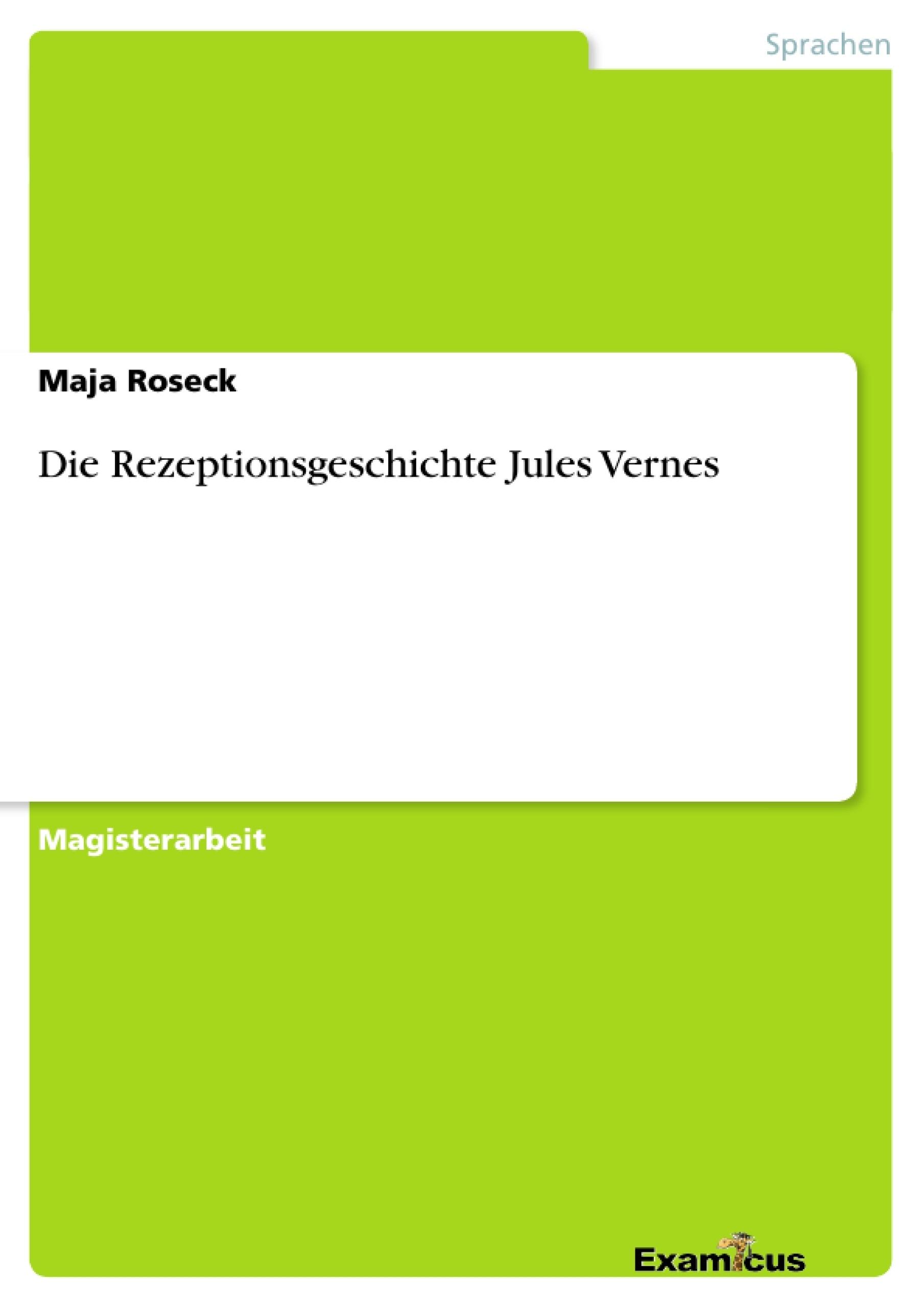 Titel: Die Rezeptionsgeschichte Jules Vernes