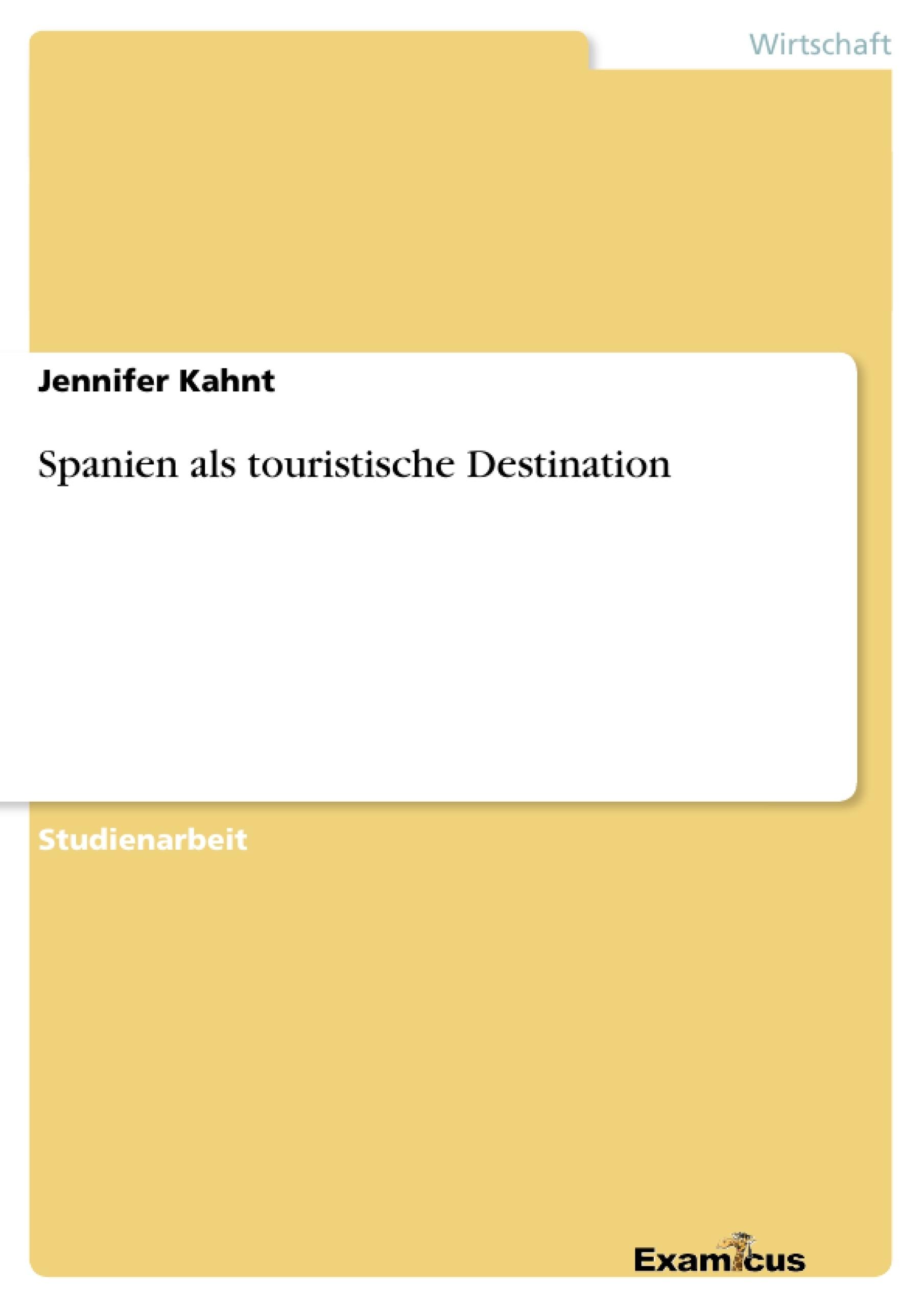 Titel: Spanien als touristische Destination