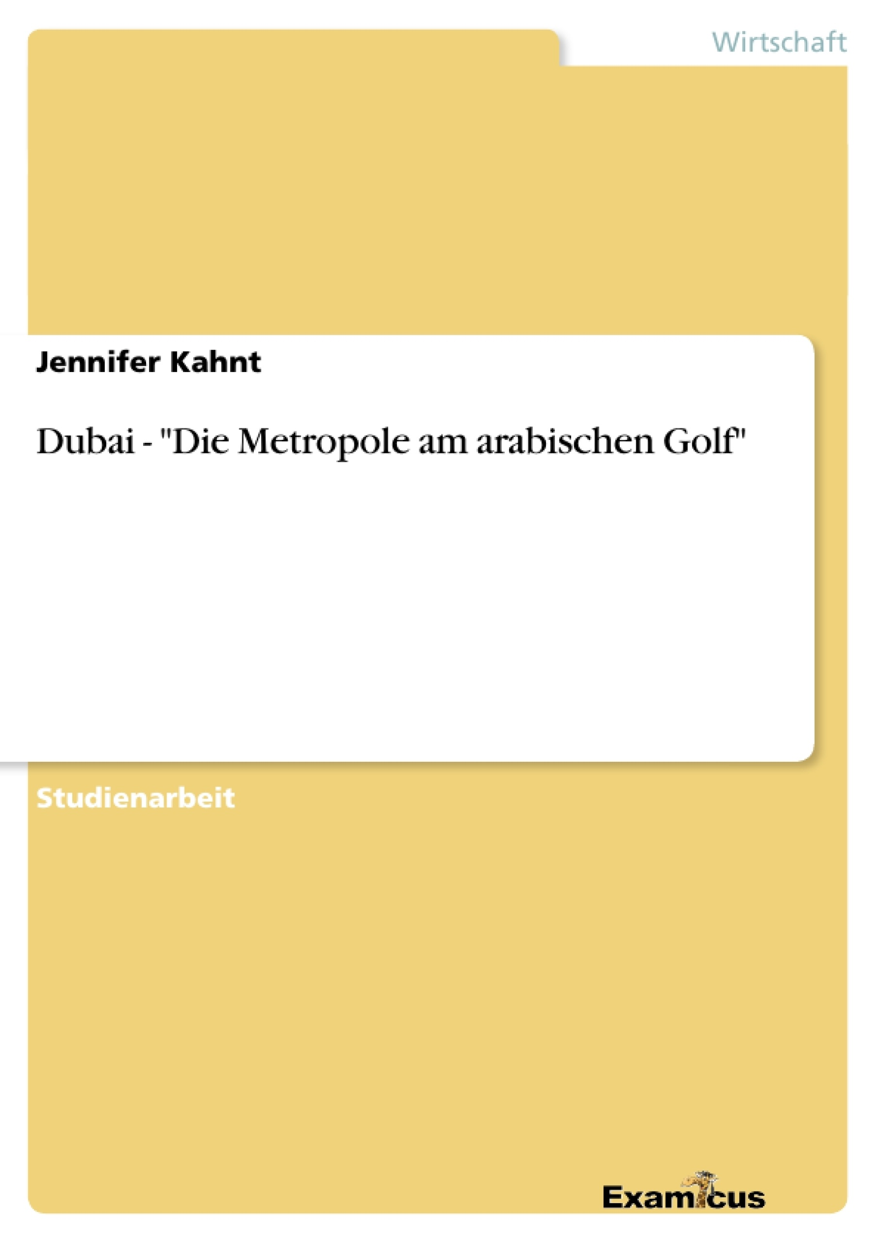"""Titel: Dubai - """"Die Metropole am arabischen Golf"""""""
