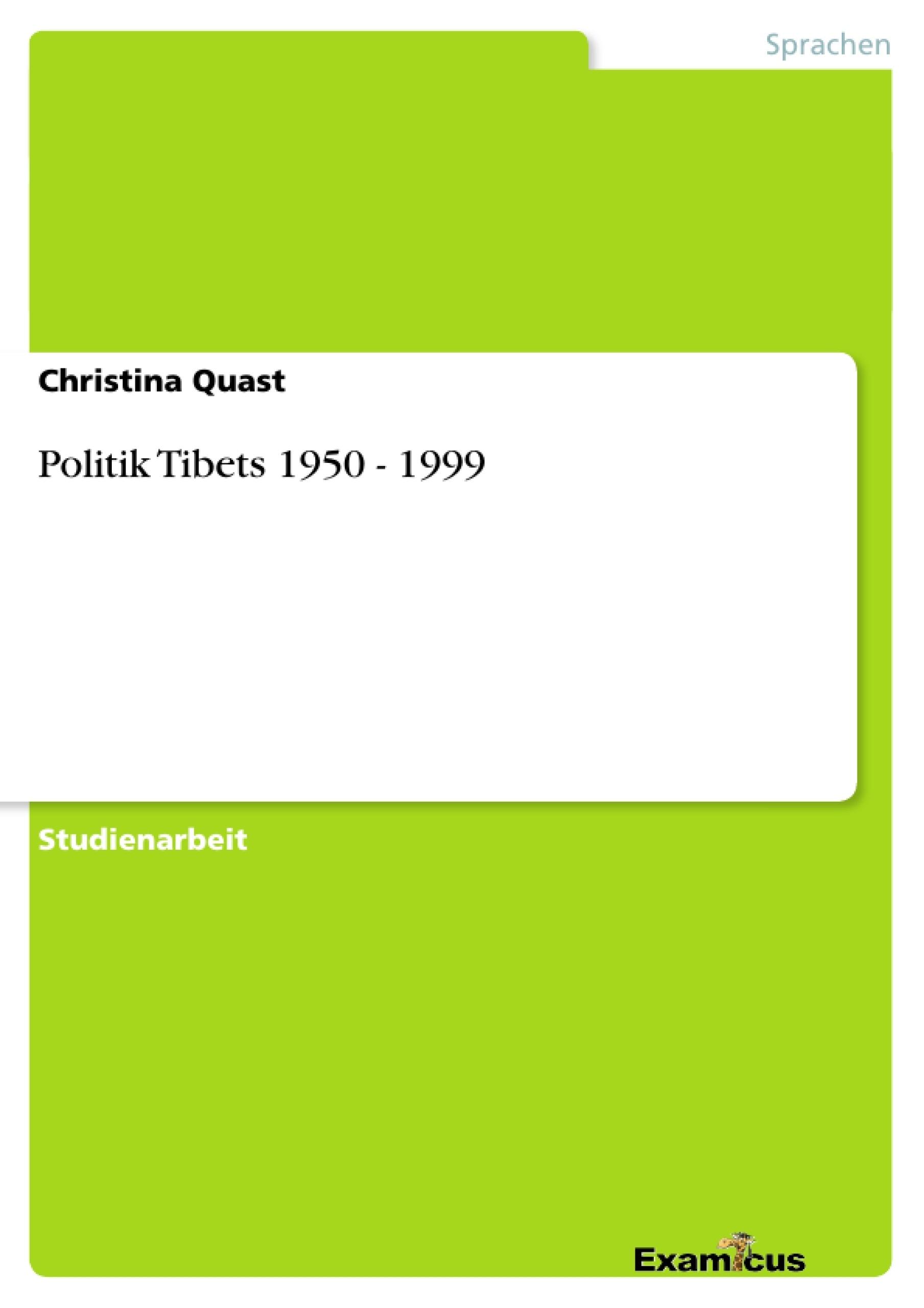 Titel: Politik Tibets 1950 - 1999