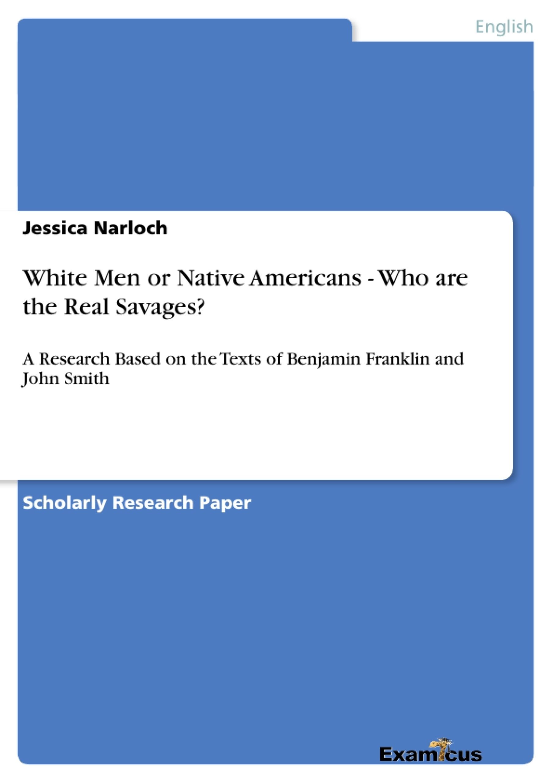 Title: White Men or Native Americans - Who are the Real Savages?