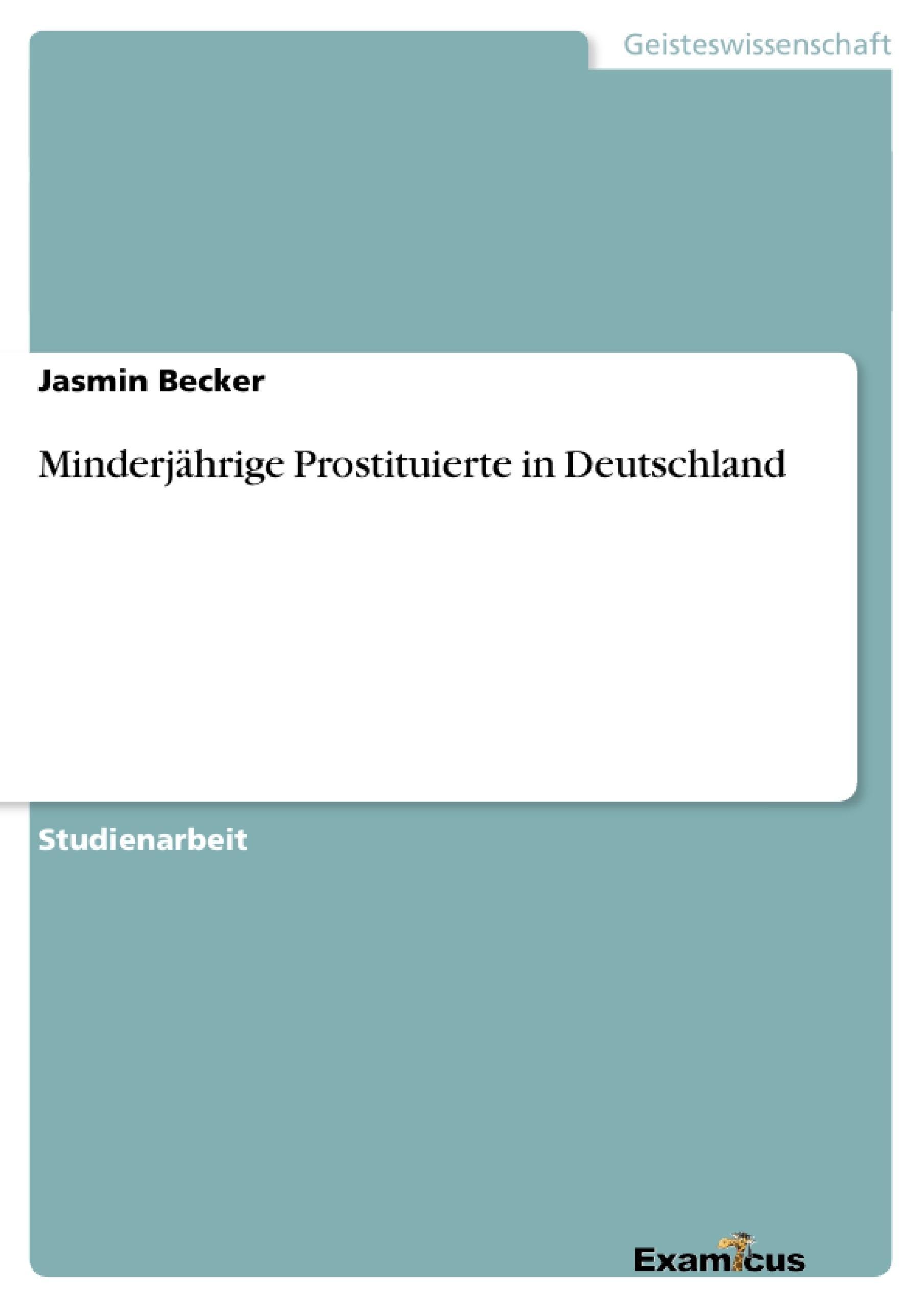 Titel: Minderjährige Prostituierte in Deutschland
