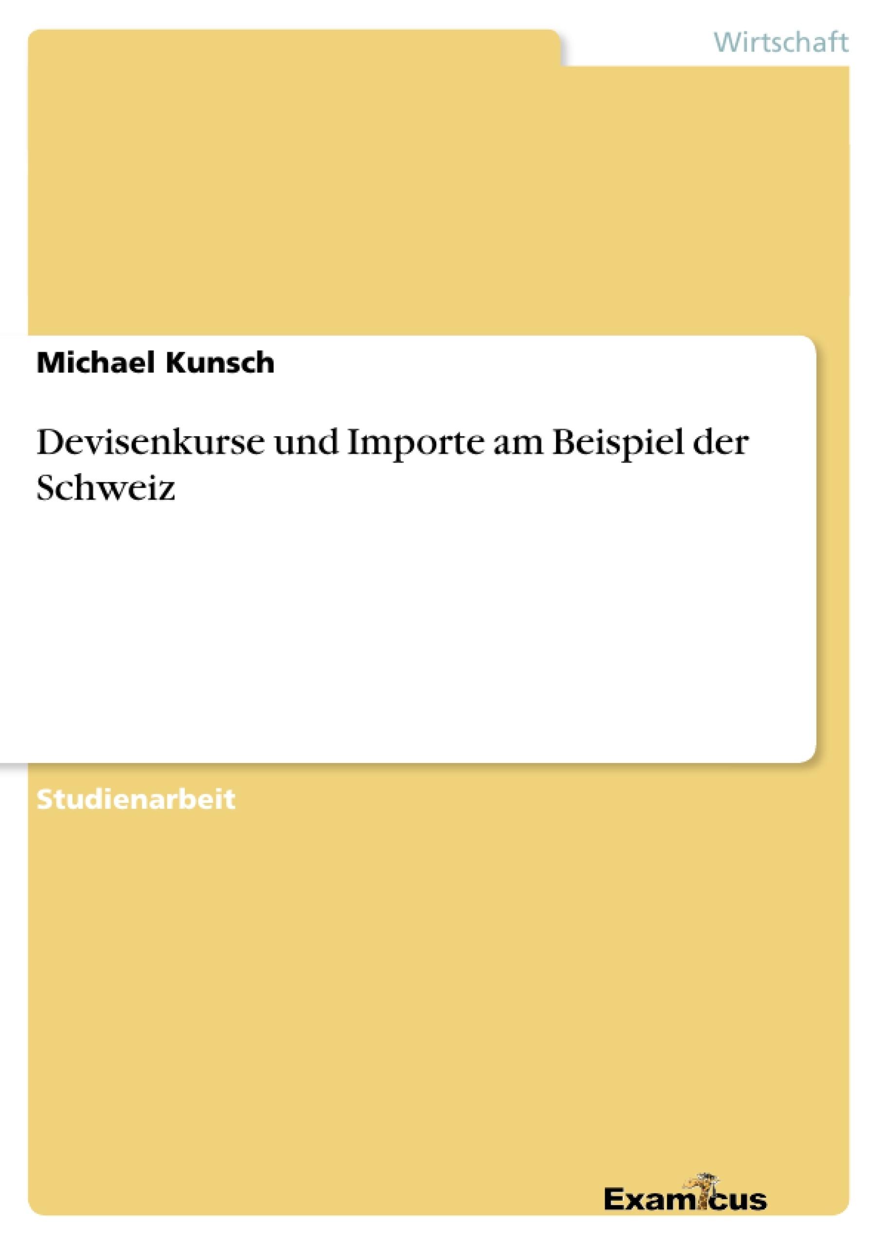 Titel: Devisenkurse und Importe am Beispiel der Schweiz