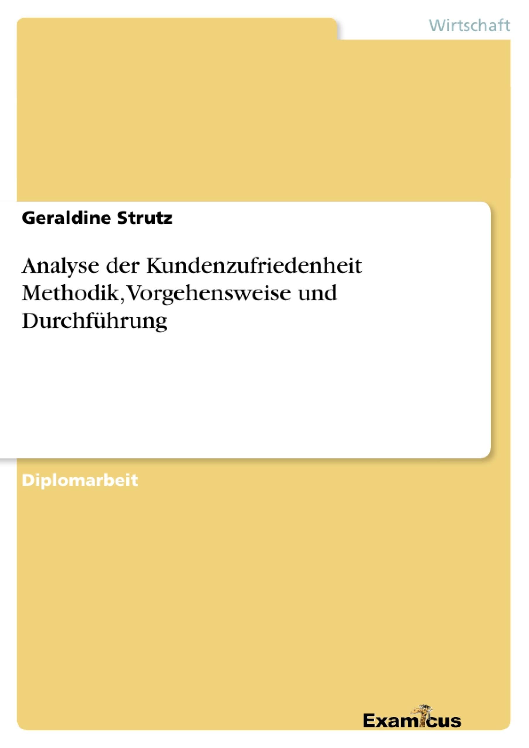 Titel: Analyse der KundenzufriedenheitMethodik, Vorgehensweise und Durchführung