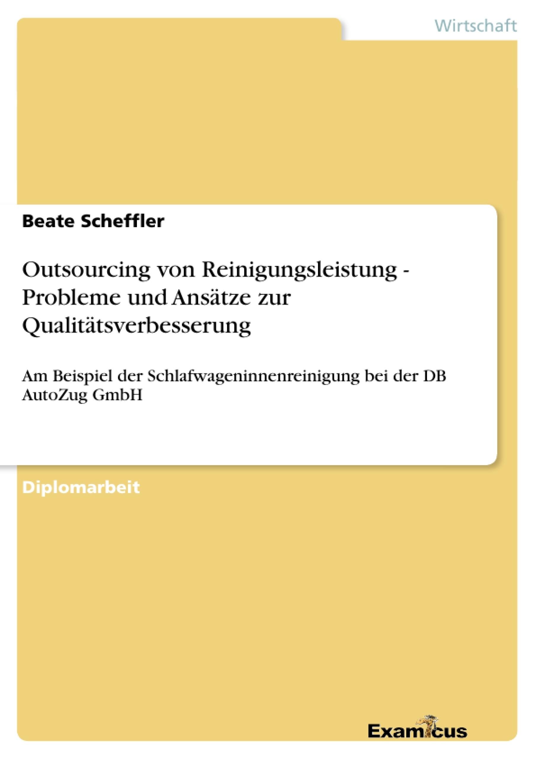 Titel: Outsourcing von Reinigungsleistung - Probleme und Ansätze zur Qualitätsverbesserung