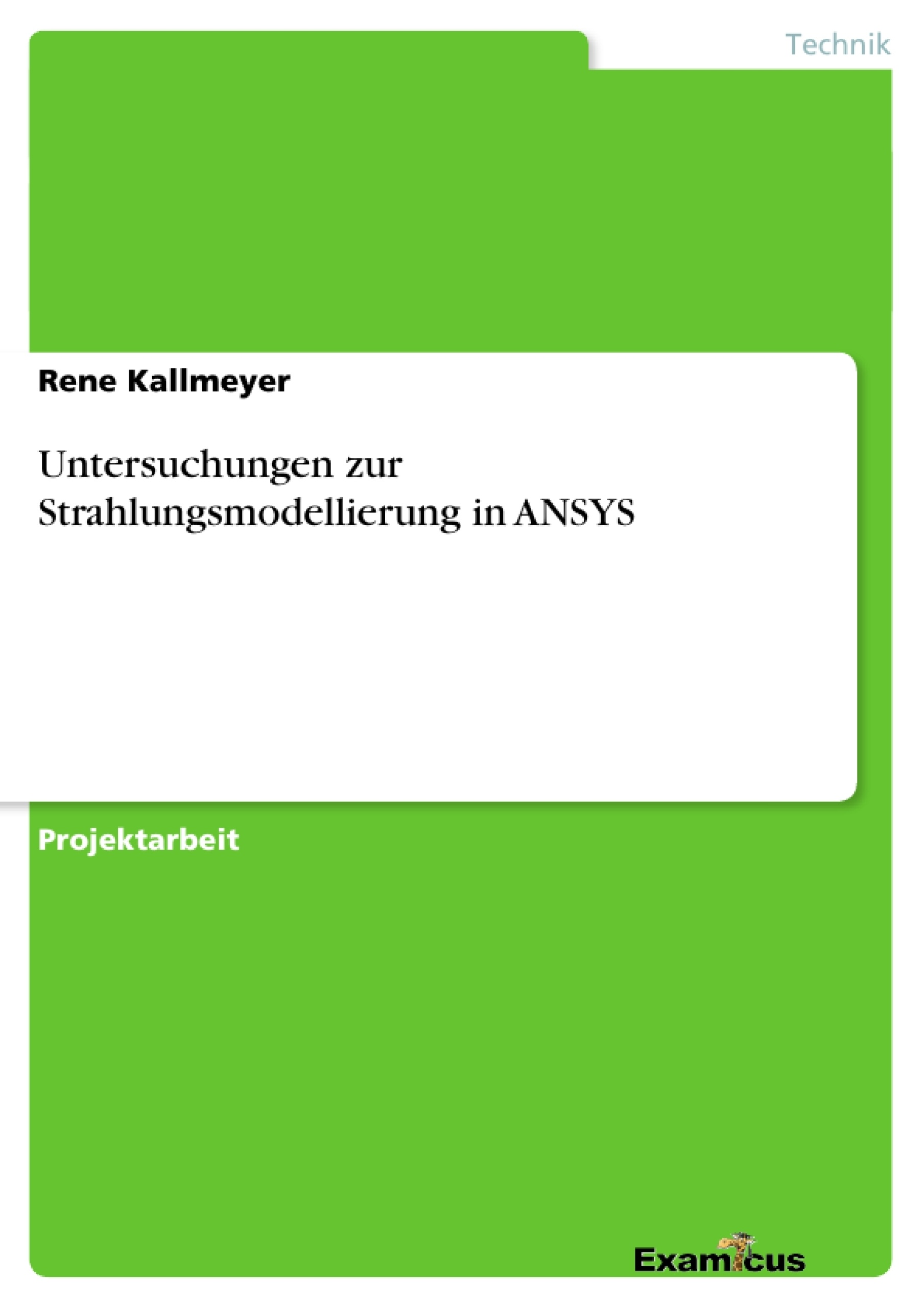 Titel: Untersuchungen zur Strahlungsmodellierung in ANSYS