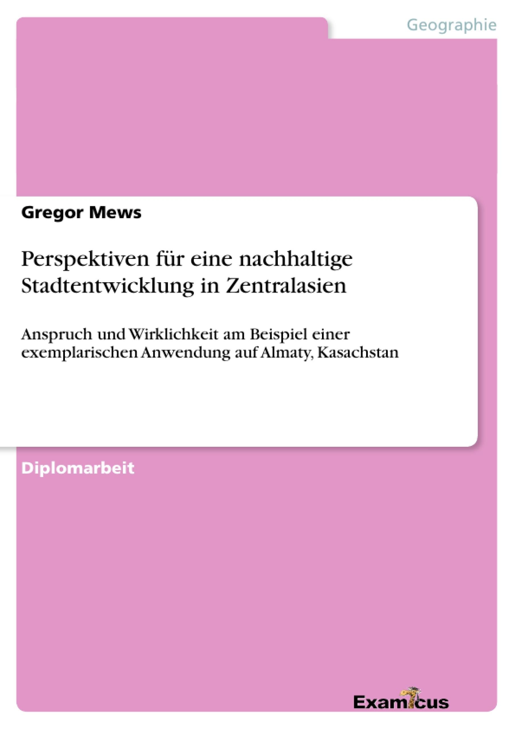 Titel: Perspektiven für eine nachhaltige Stadtentwicklung in Zentralasien