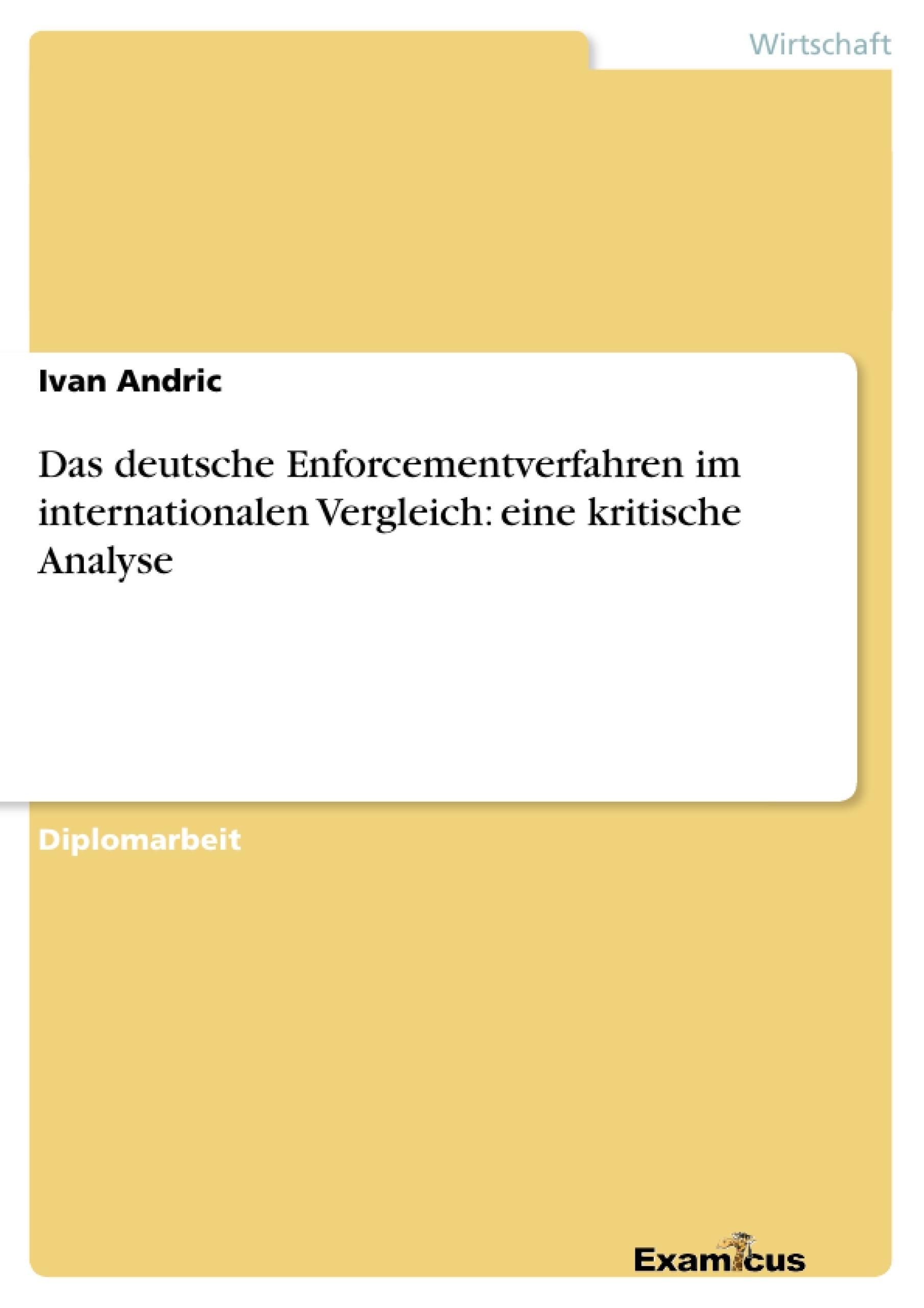 Titel: Das deutsche Enforcementverfahren im internationalen Vergleich: eine kritische Analyse