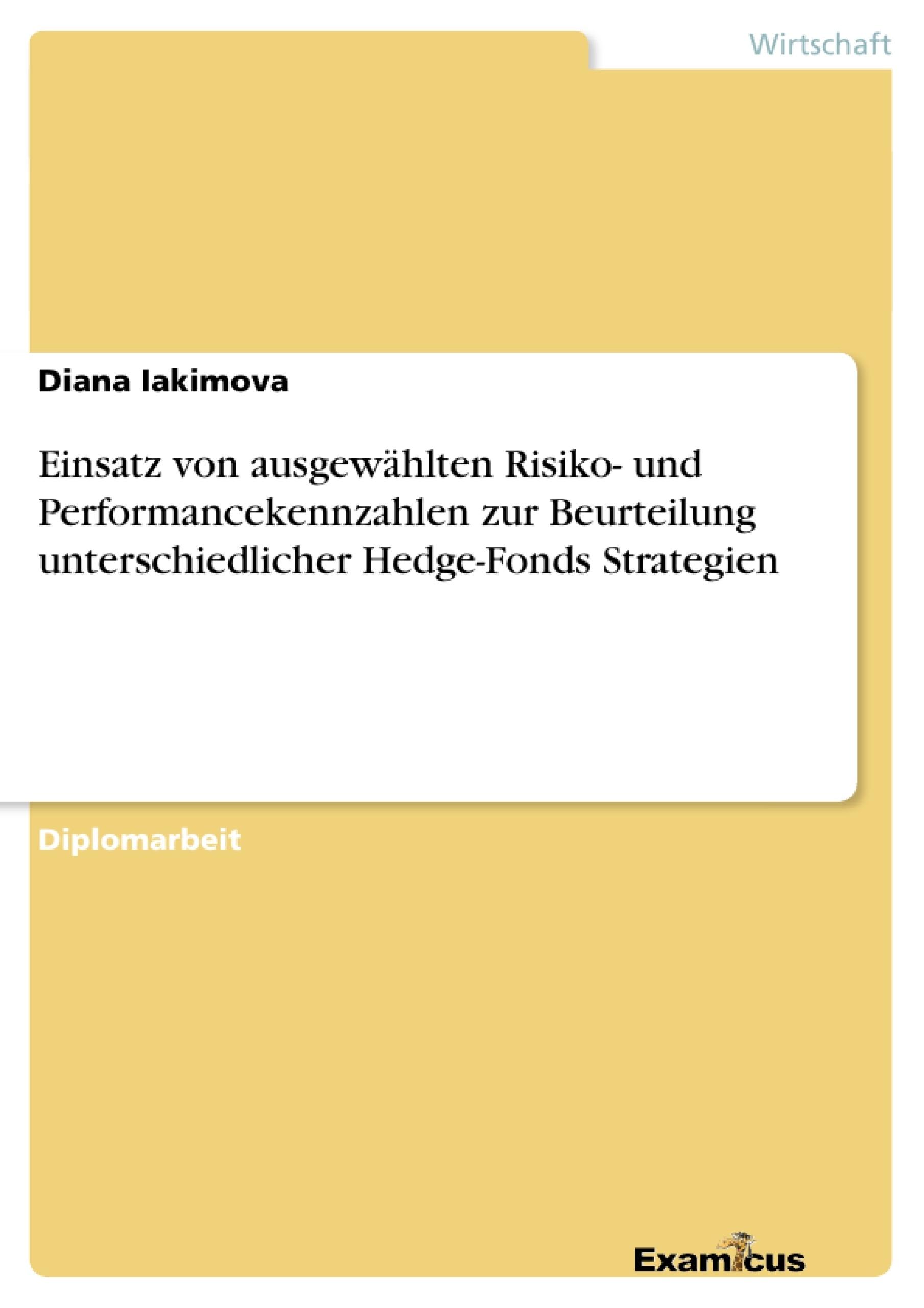 Titel: Einsatz von ausgewählten Risiko- und Performancekennzahlen zur Beurteilung unterschiedlicher Hedge-Fonds Strategien