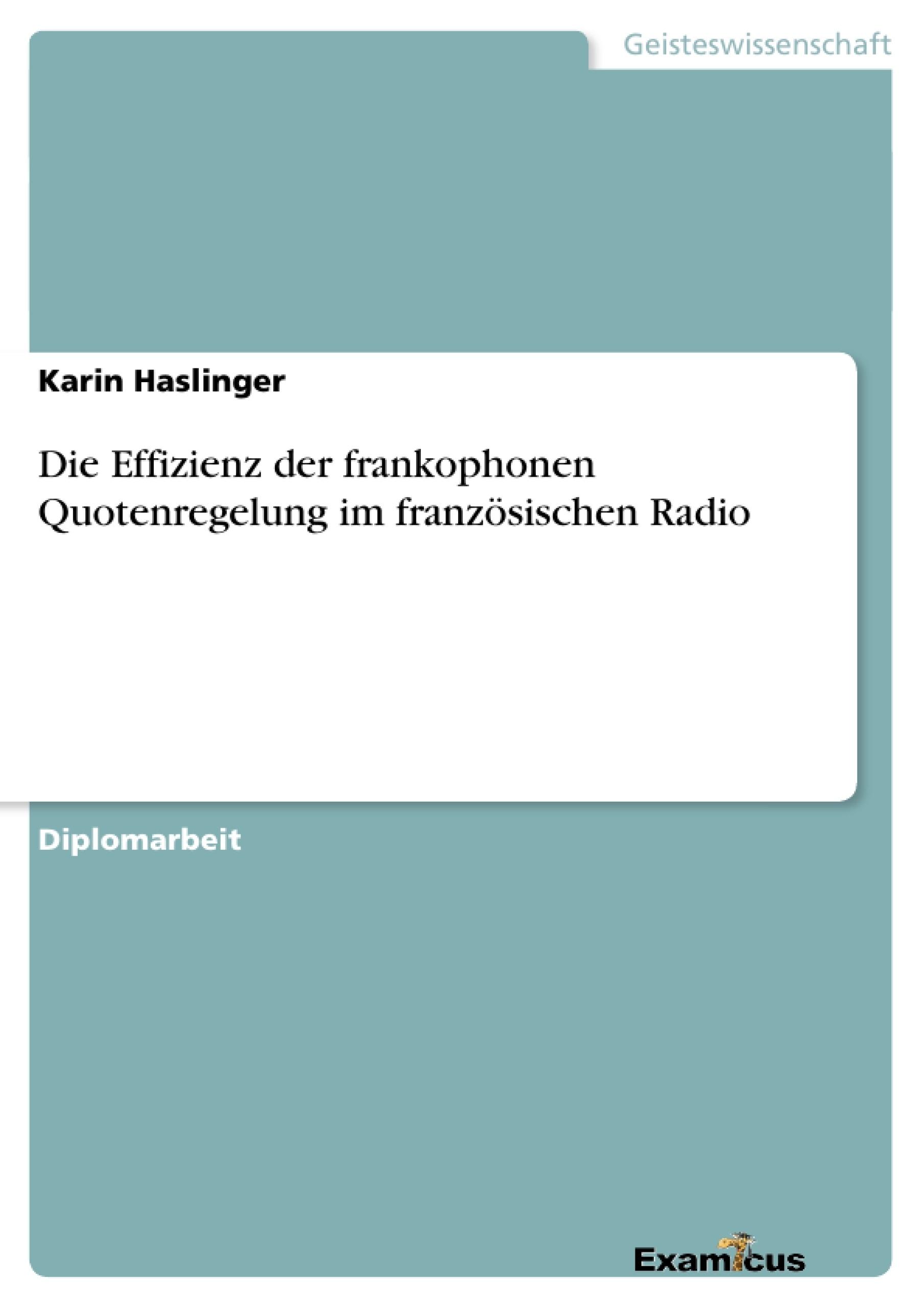 Titel: Die Effizienz der frankophonen Quotenregelung im französischen Radio