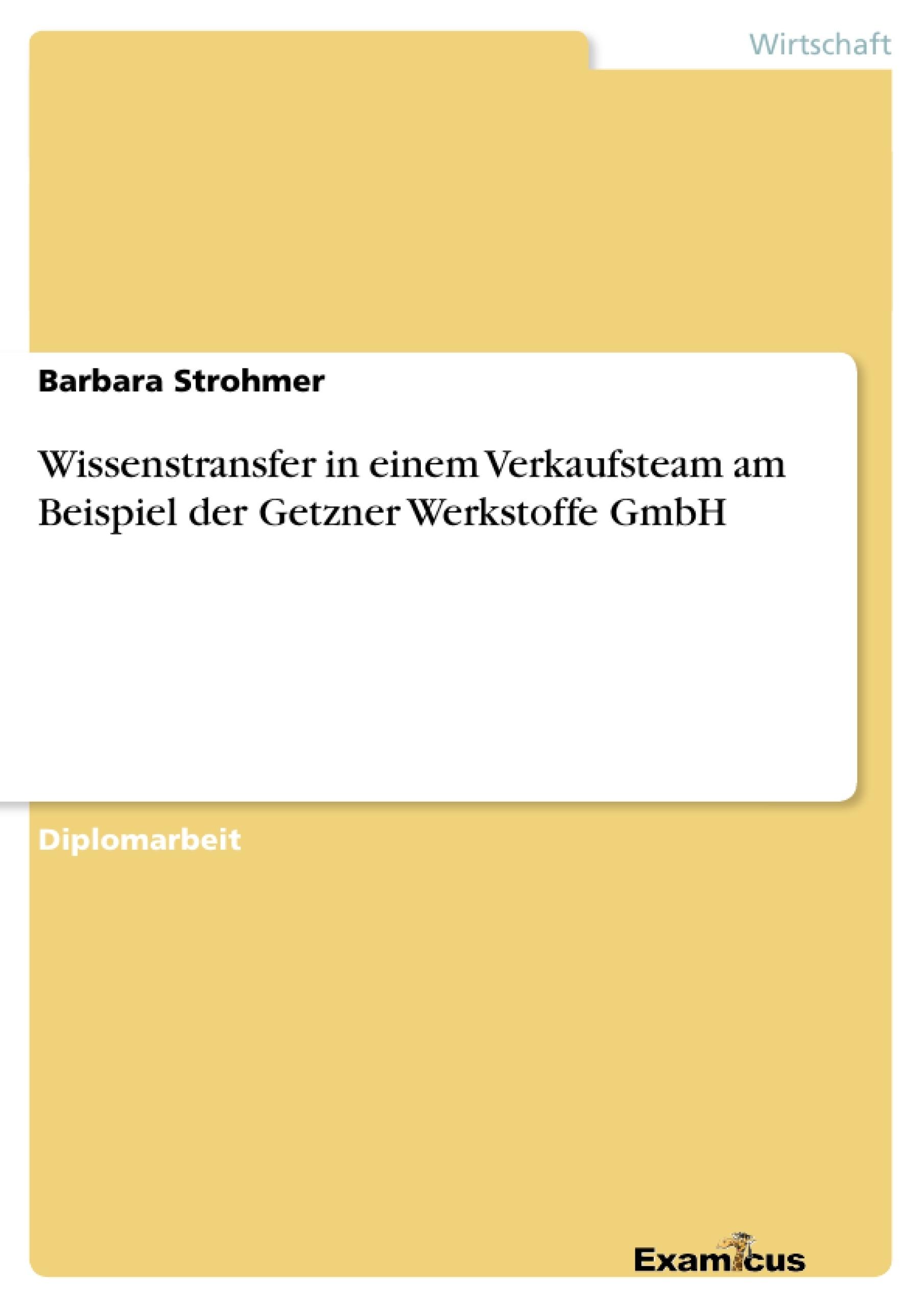 Titel: Wissenstransfer in einem Verkaufsteam am Beispiel der Getzner Werkstoffe GmbH