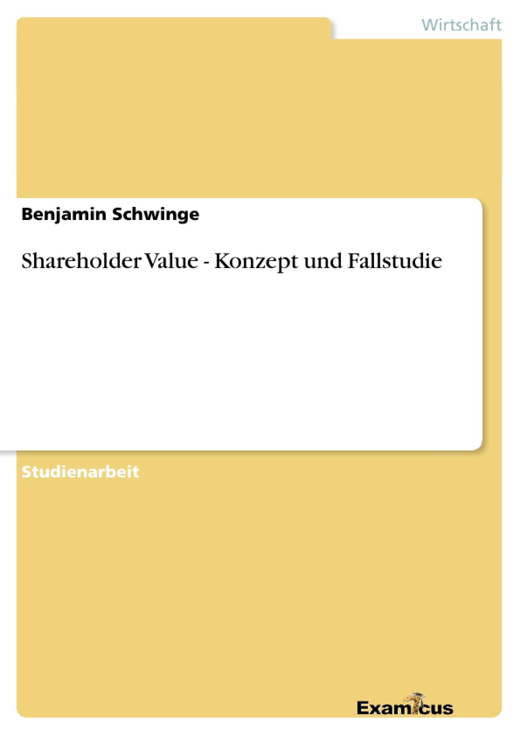 Titel: Shareholder Value - Konzept und Fallstudie