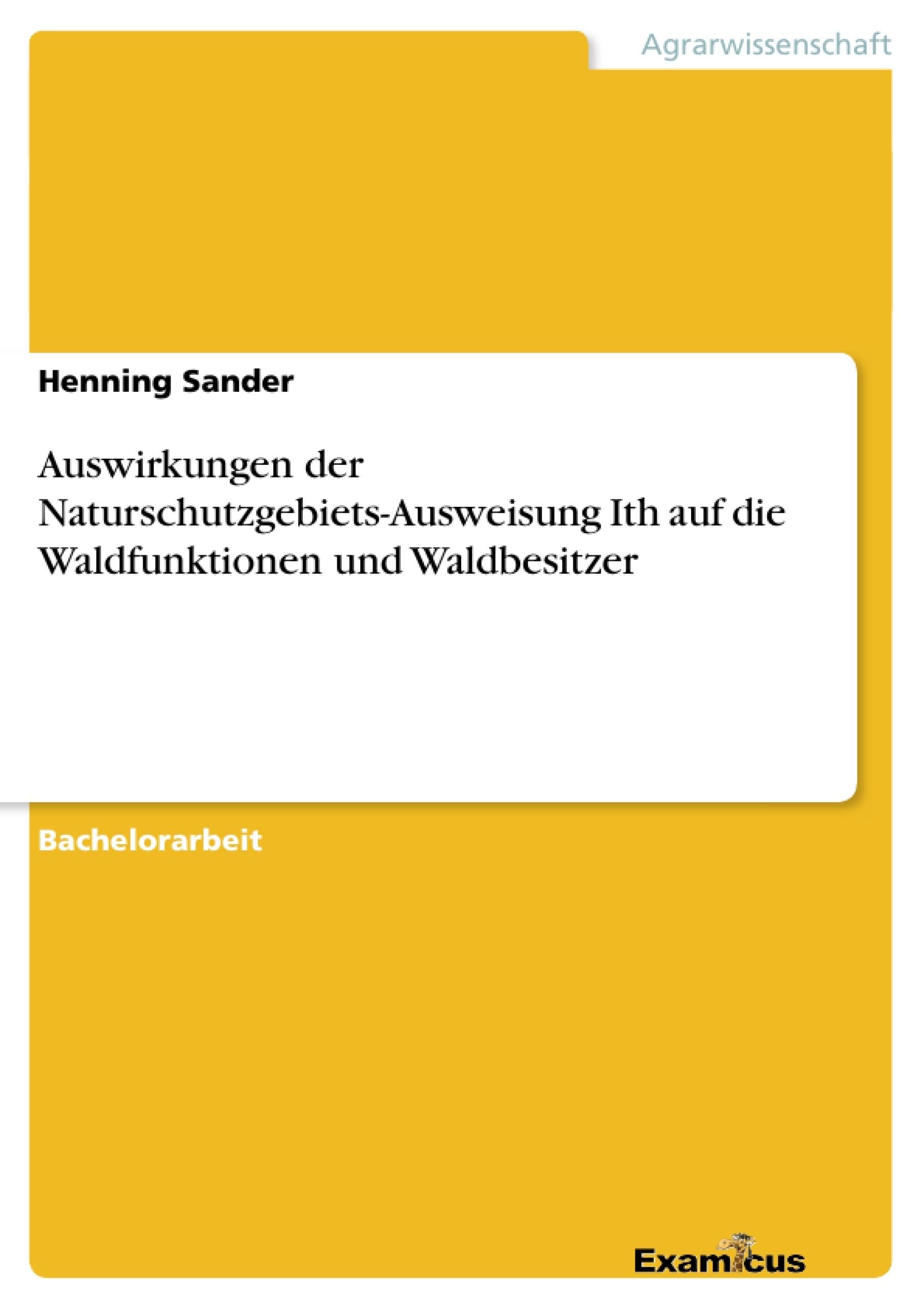 Titel: Auswirkungen der Naturschutzgebiets-Ausweisung Ith auf die Waldfunktionen und Waldbesitzer