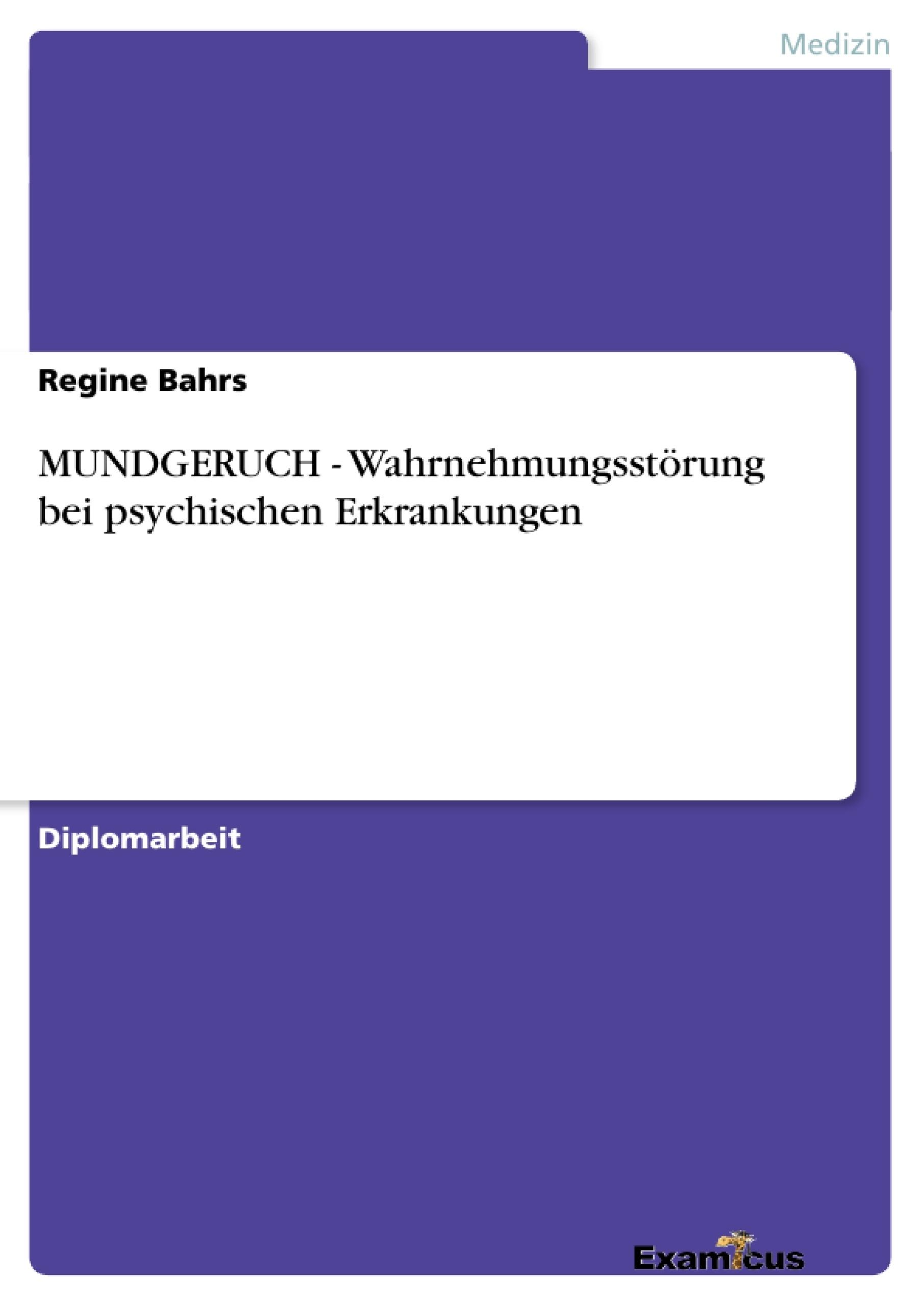 Titel: MUNDGERUCH - Wahrnehmungsstörung bei psychischen Erkrankungen