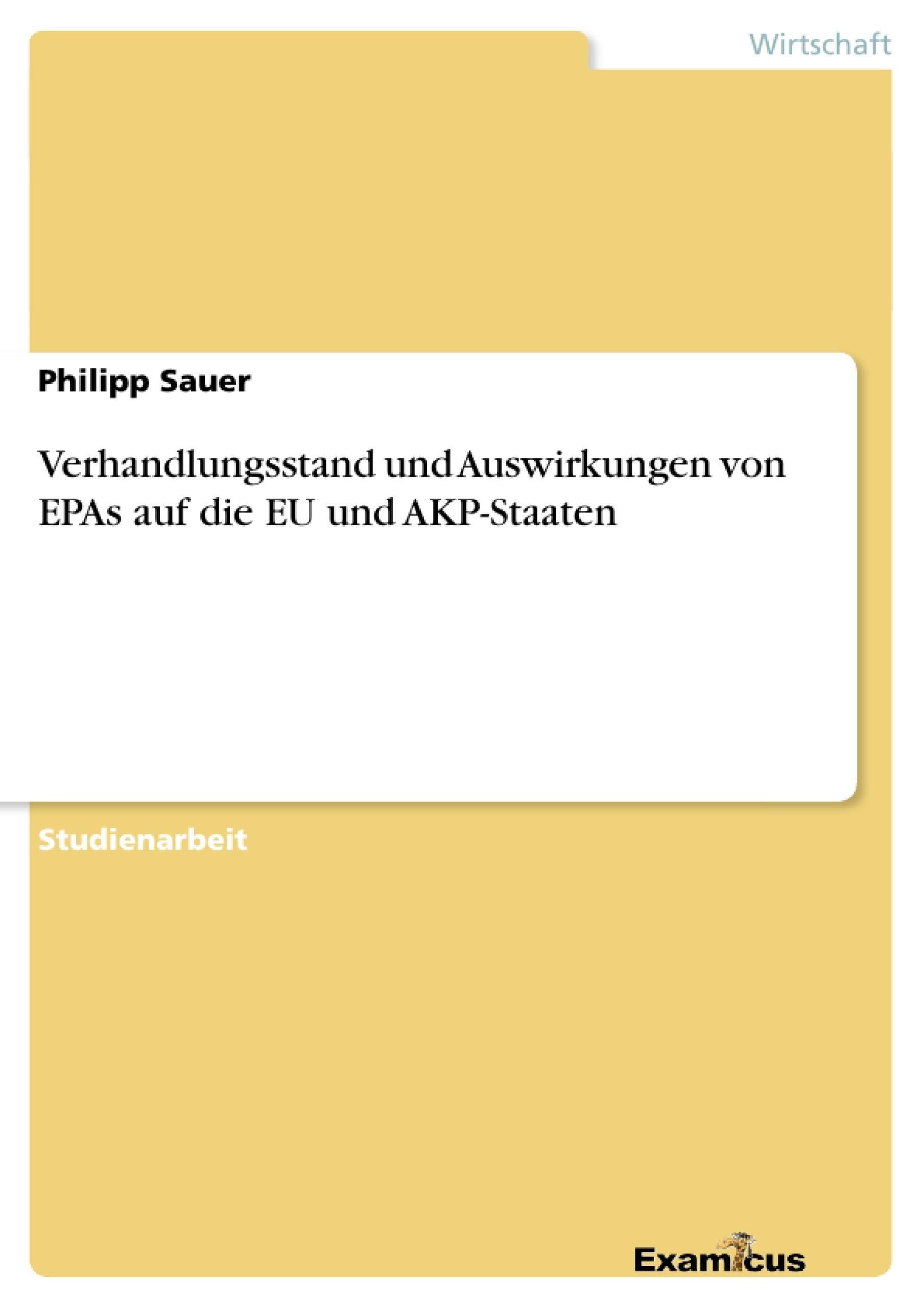 Titel: Verhandlungsstand und Auswirkungen von EPAs auf die EU und AKP-Staaten