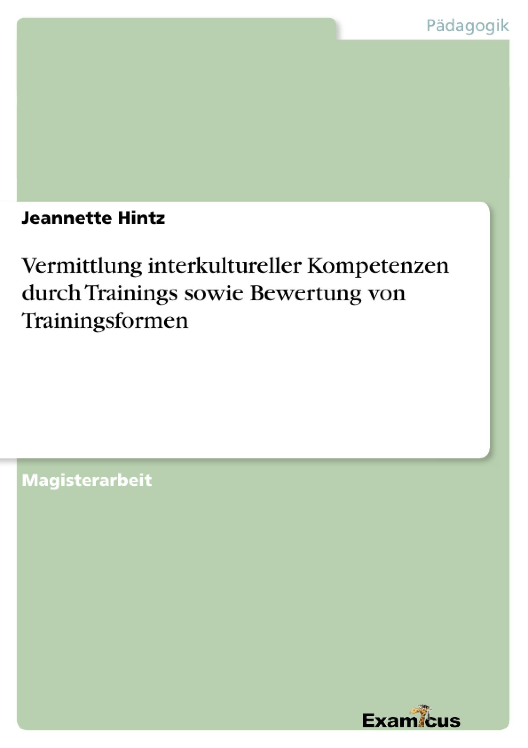 Titel: Vermittlung interkultureller Kompetenzen durch Trainings sowie Bewertung von Trainingsformen