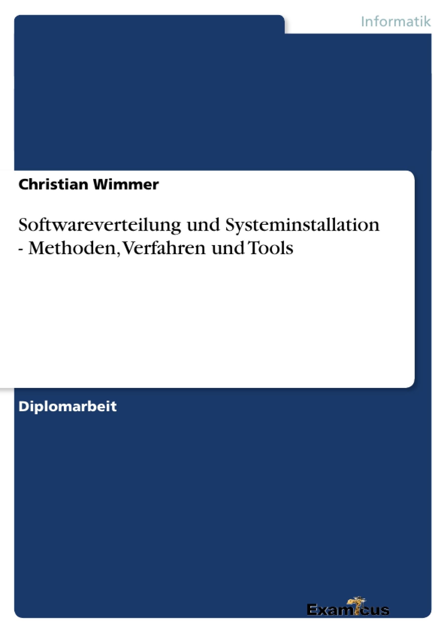 Titel: Softwareverteilung und Systeminstallation - Methoden, Verfahren und Tools