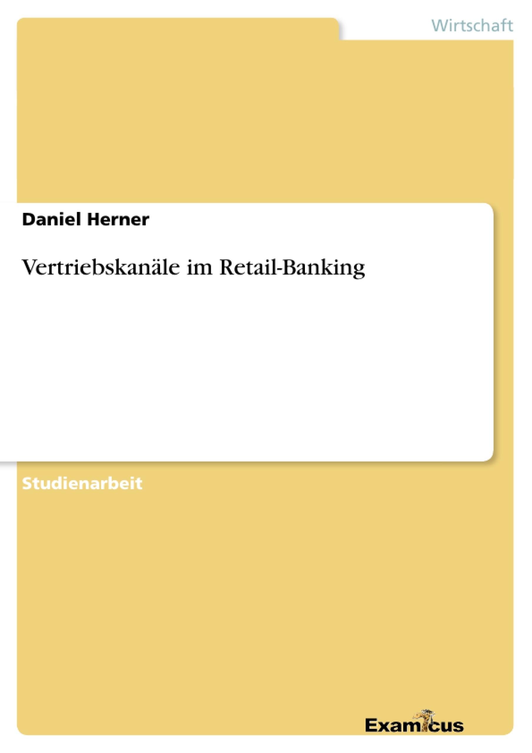 Titel: Vertriebskanäle im Retail-Banking