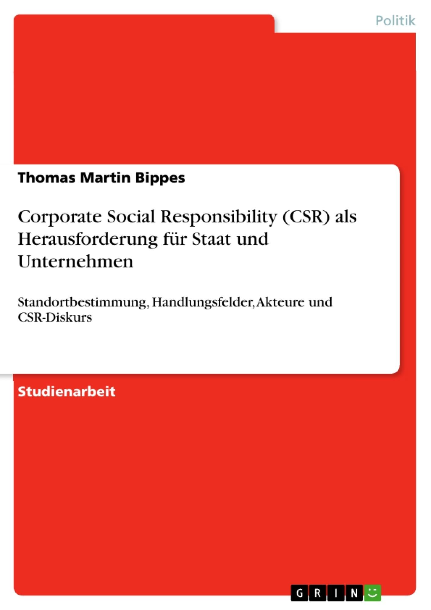 Titel: Corporate Social Responsibility (CSR) als Herausforderung für Staat und Unternehmen