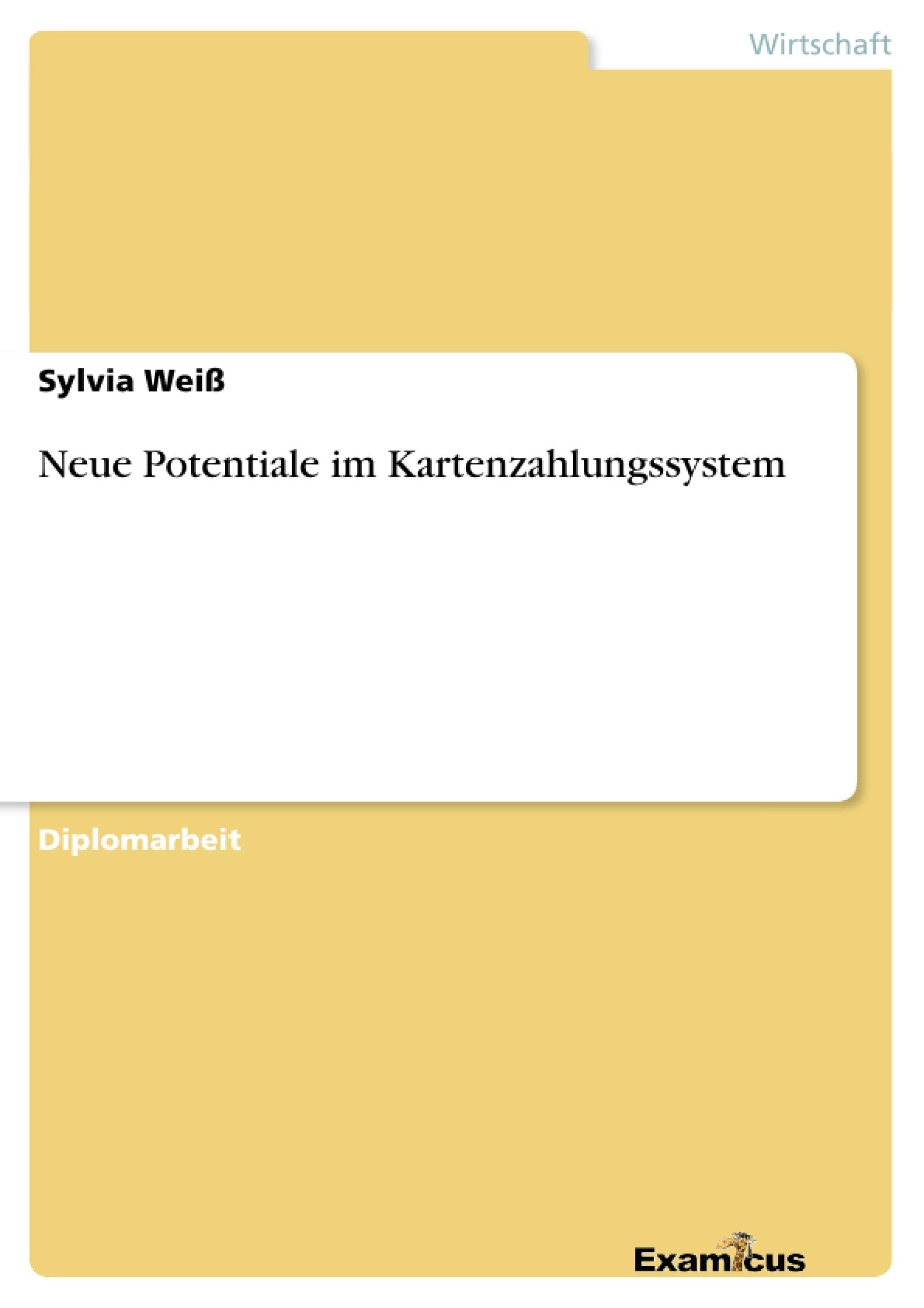 Neue Potentiale im Kartenzahlungssystem   Masterarbeit, Hausarbeit ...