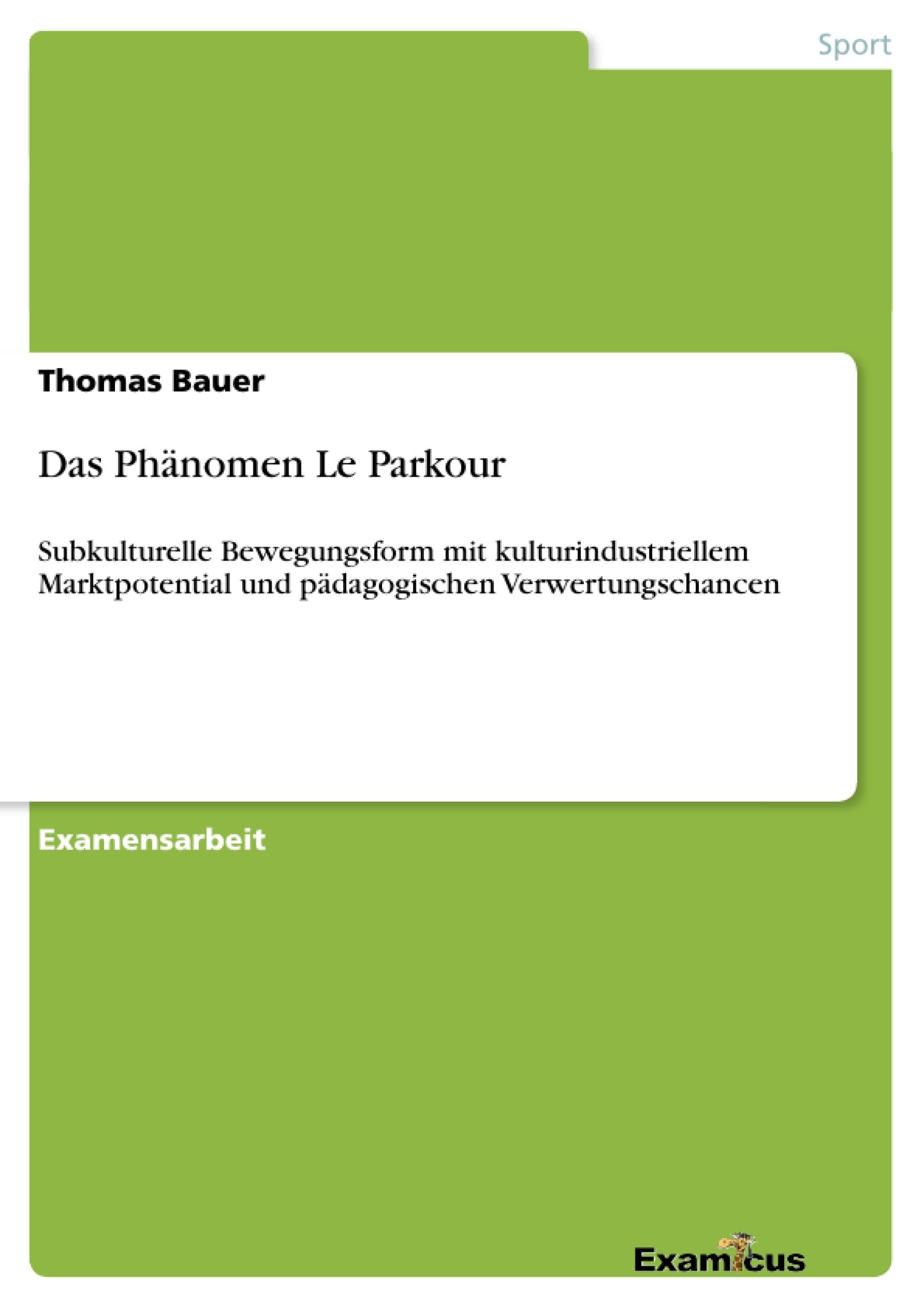 Titel: Das Phänomen Le Parkour