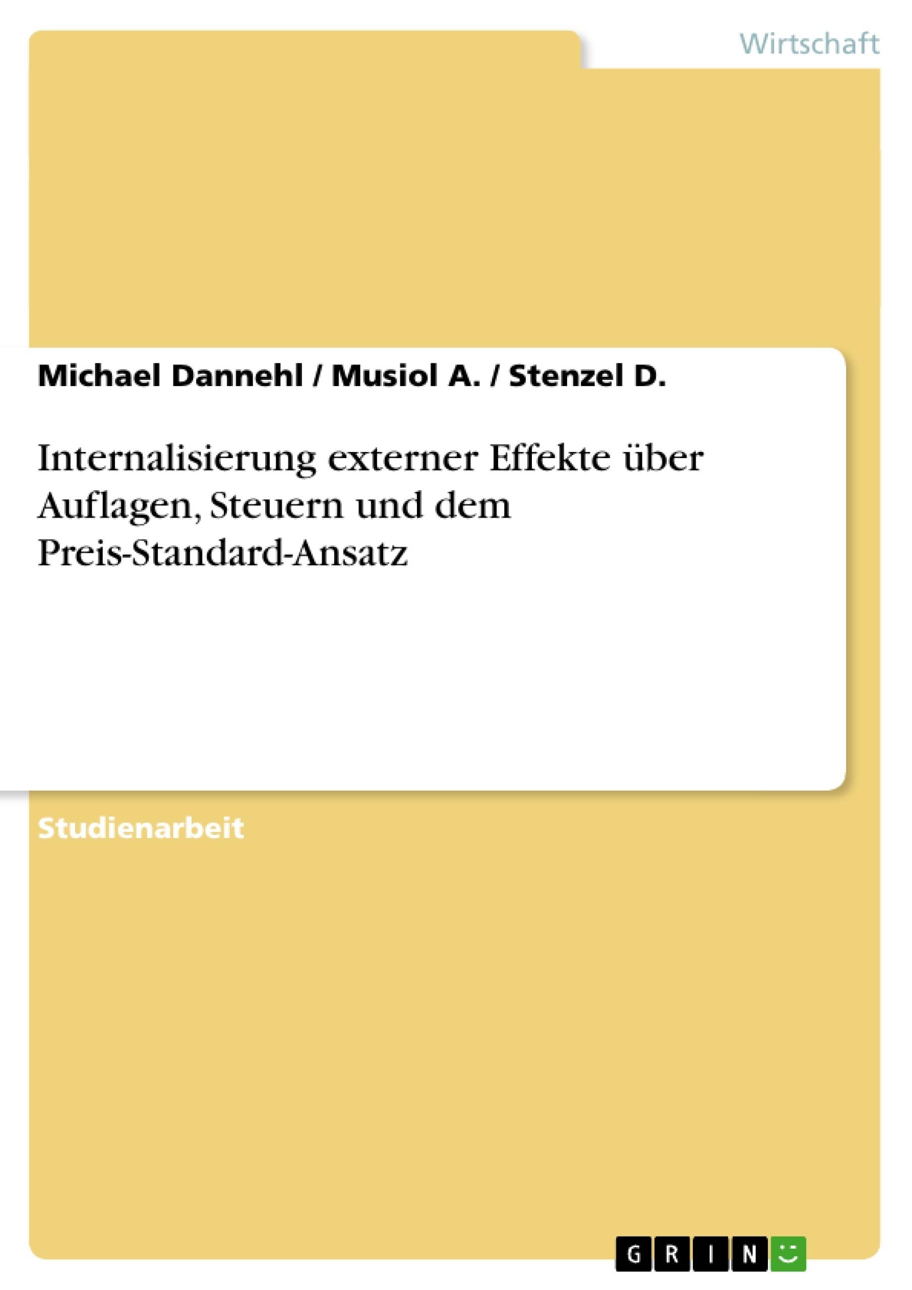 Titel: Internalisierung externer Effekte über Auflagen, Steuern und dem Preis-Standard-Ansatz