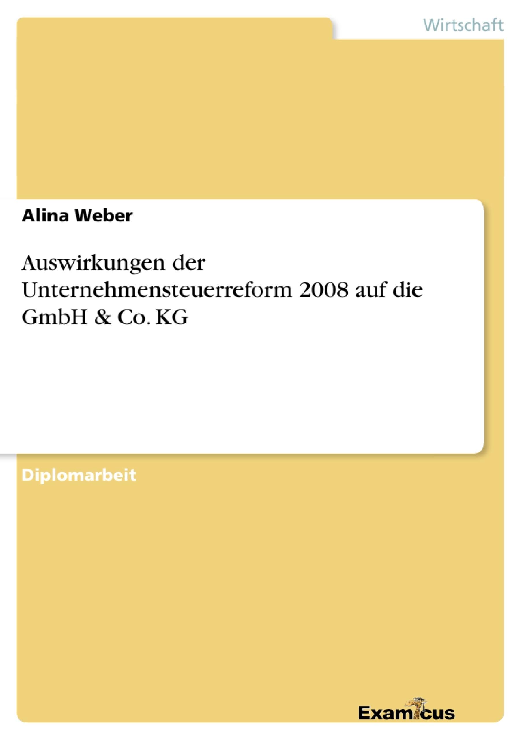 Titel: Auswirkungen der Unternehmensteuerreform 2008 auf die GmbH & Co. KG