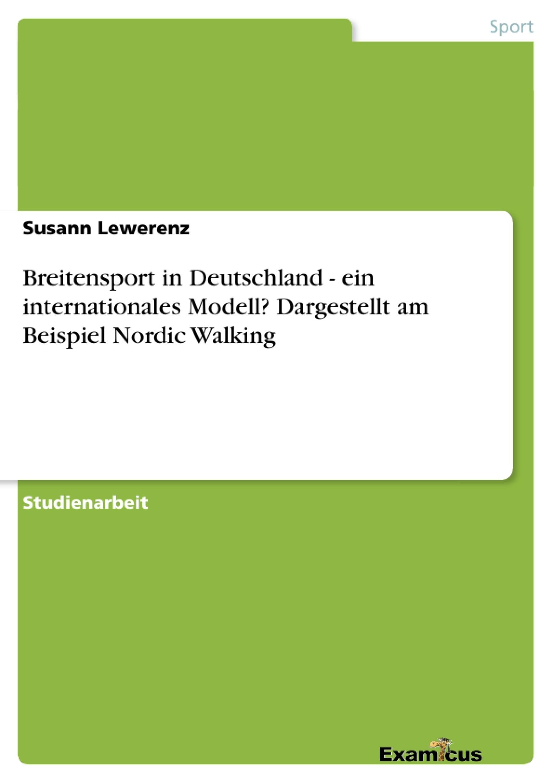 Titel: Breitensport in Deutschland - ein internationales Modell? Dargestellt am Beispiel Nordic Walking