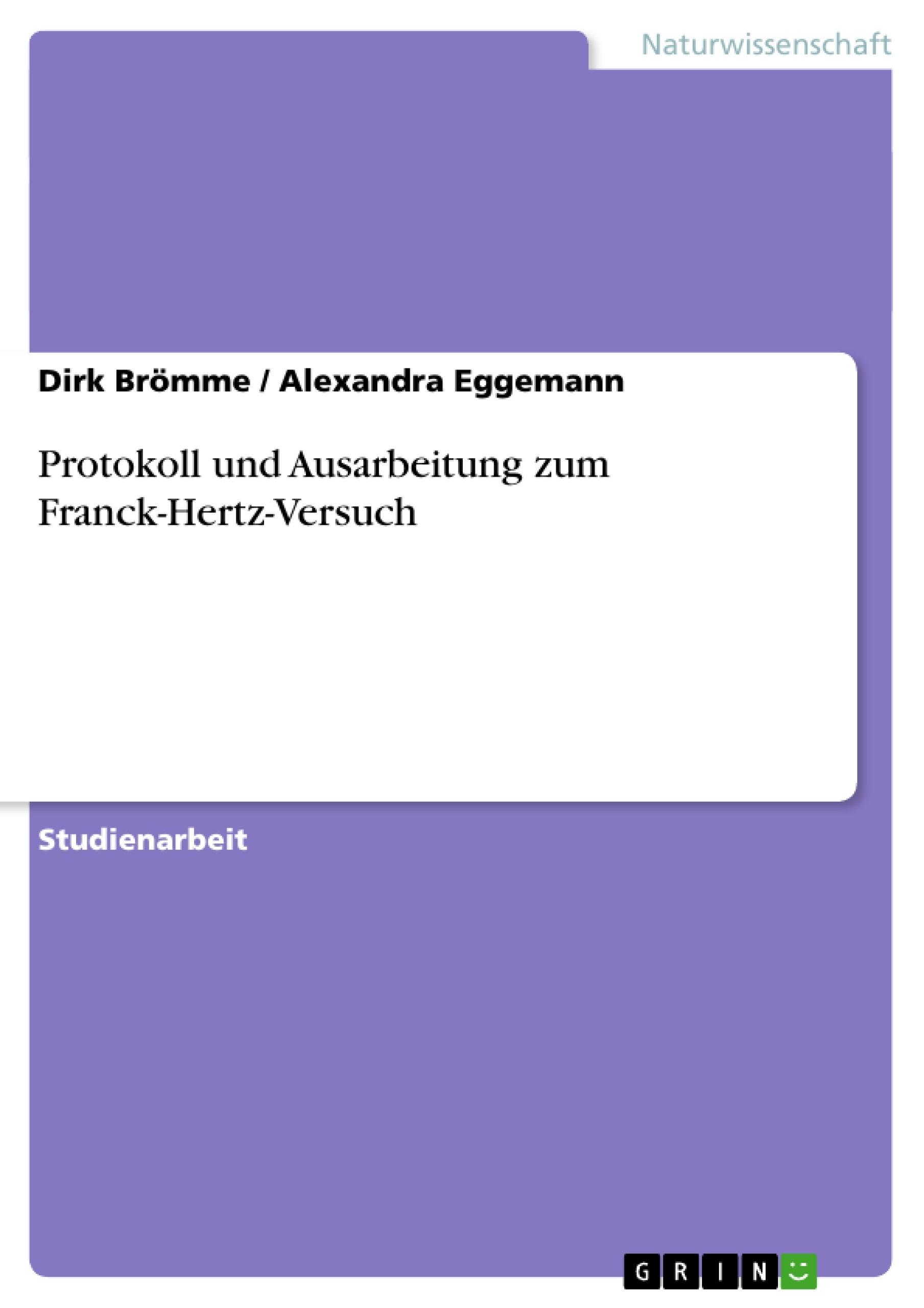 Titel: Protokoll und Ausarbeitung zum Franck-Hertz-Versuch
