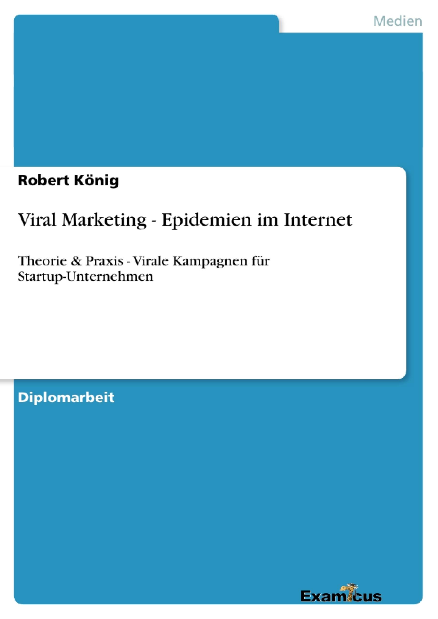 Titel: Viral Marketing - Epidemien im Internet