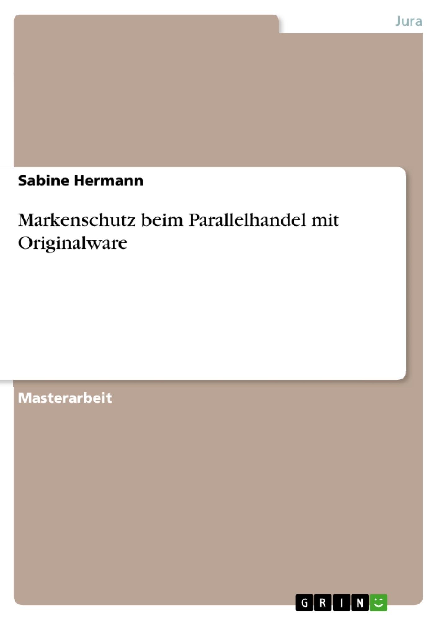 Titel: Markenschutz beim Parallelhandel mit Originalware