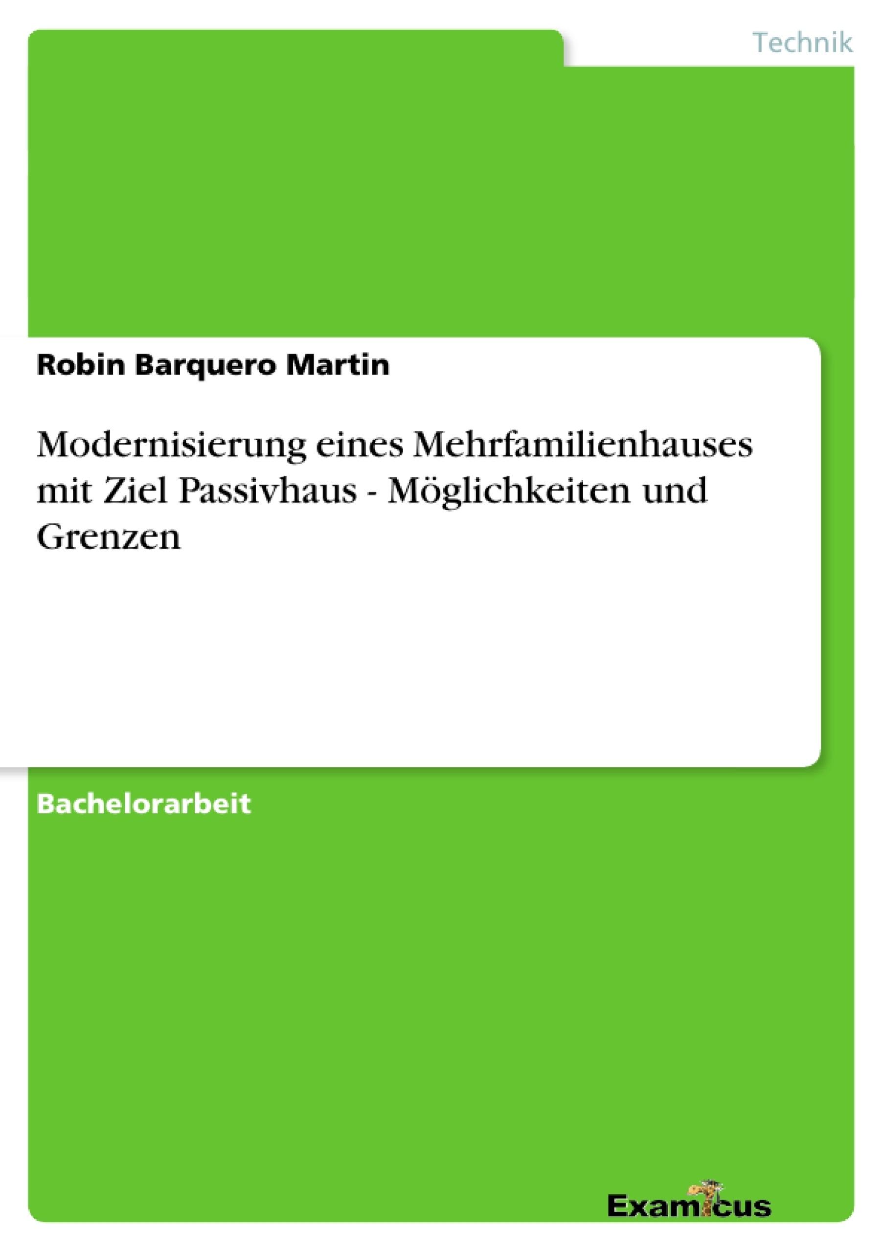 Titel: Modernisierung eines Mehrfamilienhauses mit Ziel Passivhaus - Möglichkeiten und Grenzen
