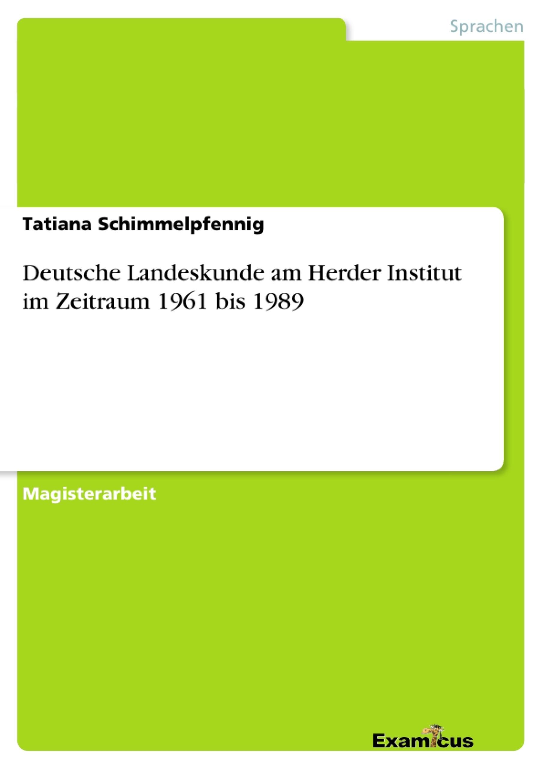 Titel: Deutsche Landeskunde am Herder Institut im Zeitraum 1961 bis 1989