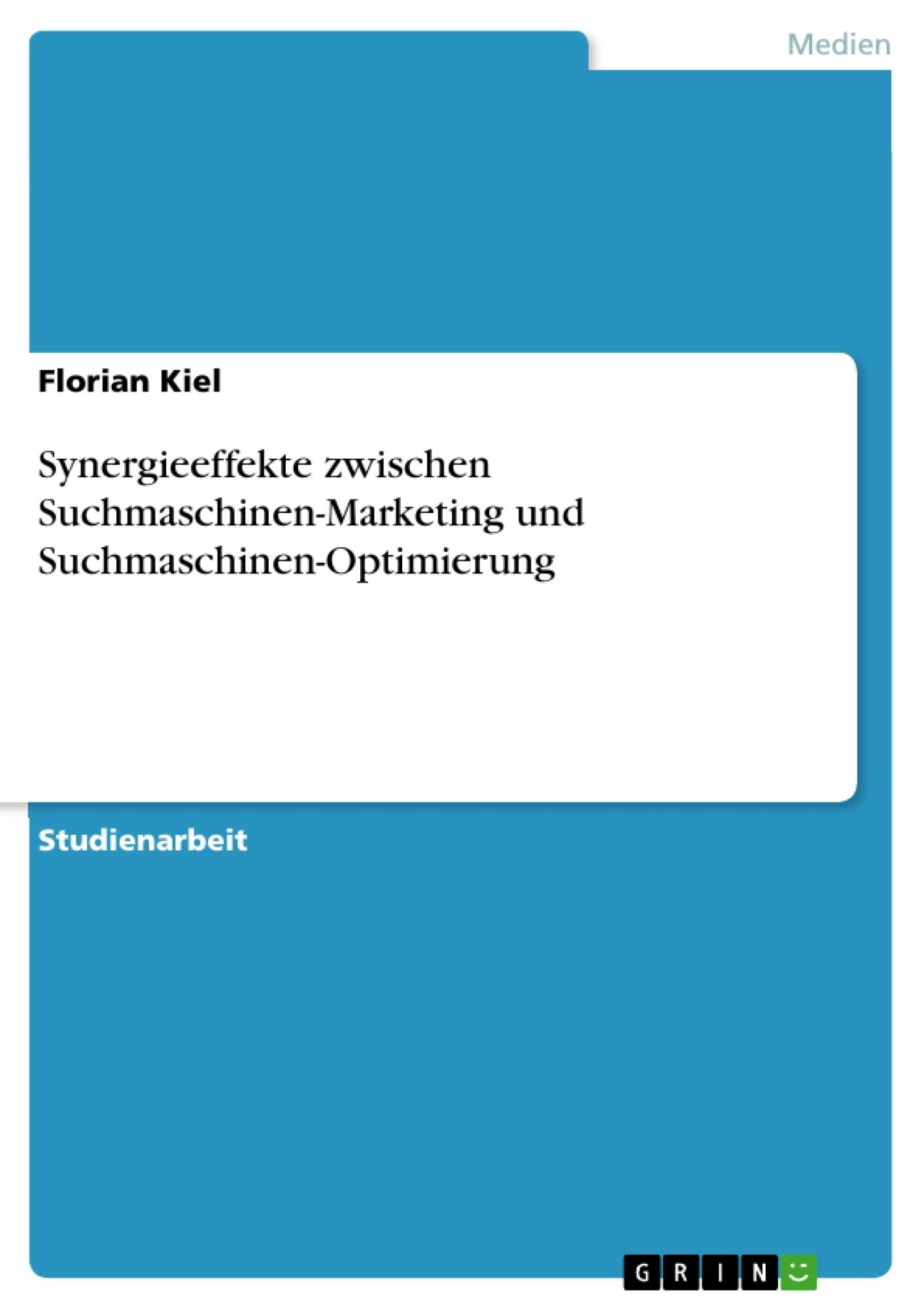 Titel: Synergieeffekte zwischen Suchmaschinen-Marketing und Suchmaschinen-Optimierung
