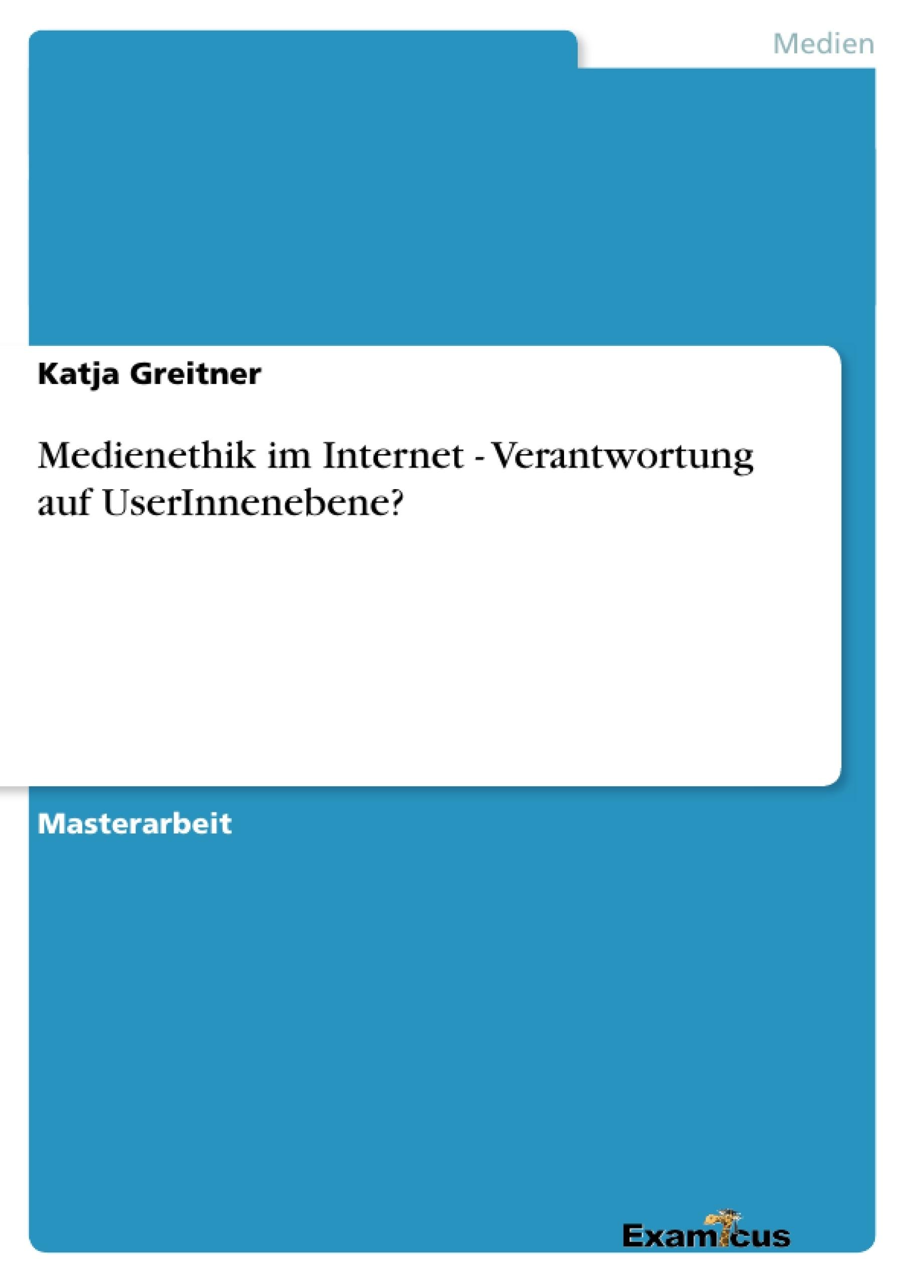 Titel: Medienethik im Internet - Verantwortung auf UserInnenebene?