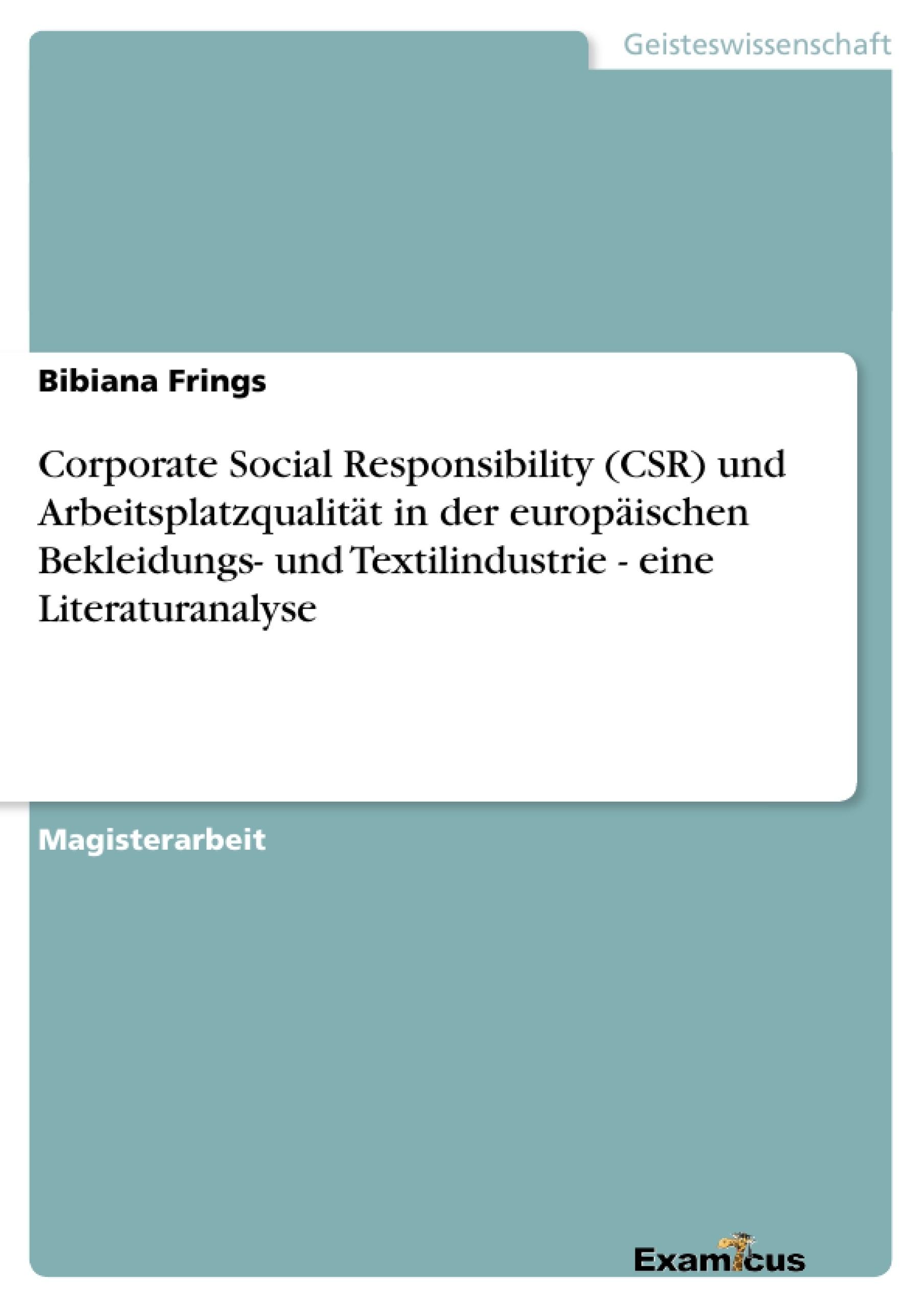 Titel: Corporate Social Responsibility (CSR) und Arbeitsplatzqualität in der europäischen Bekleidungs- und Textilindustrie - eine Literaturanalyse