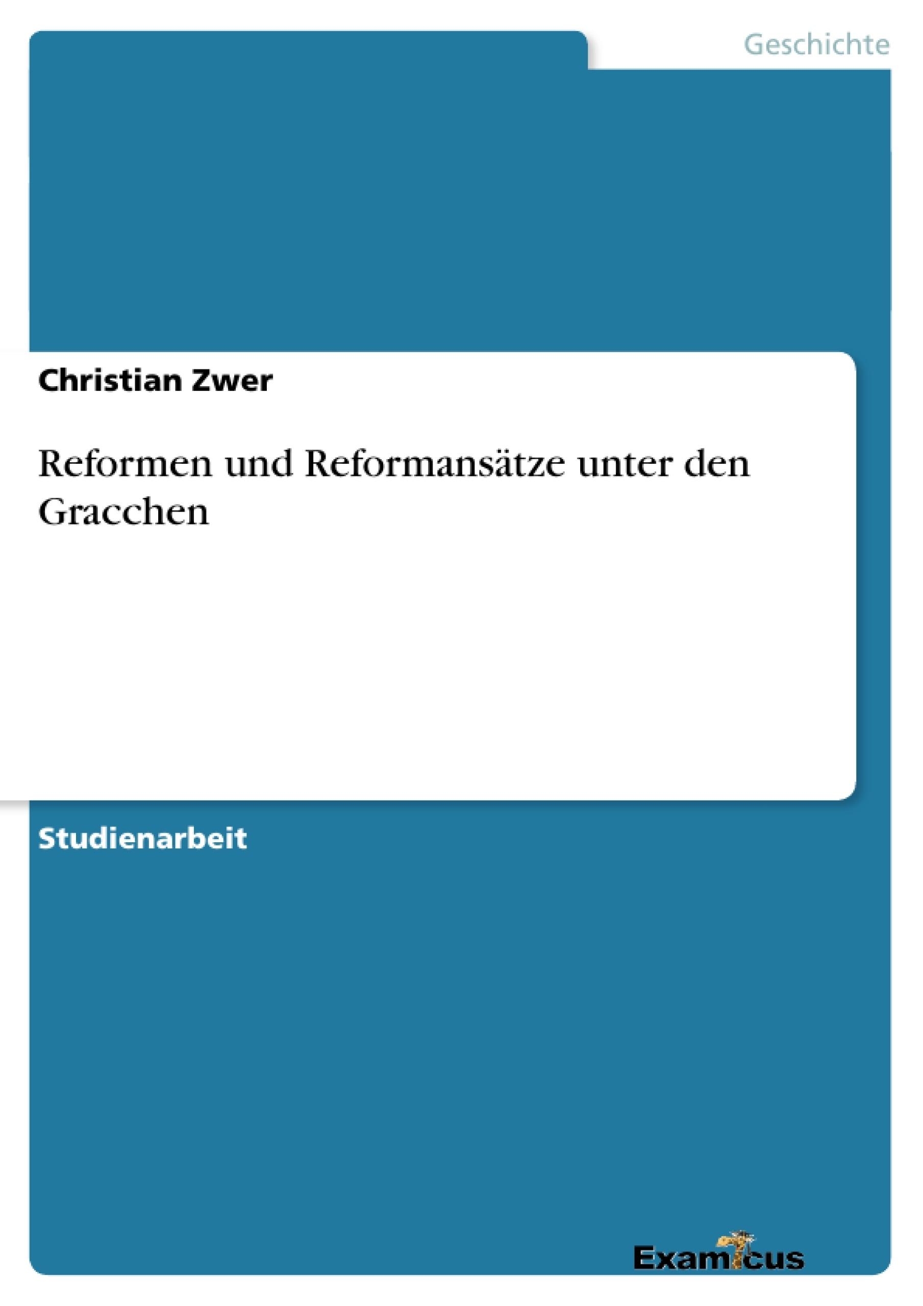 Titel: Reformen und Reformansätze unter den Gracchen