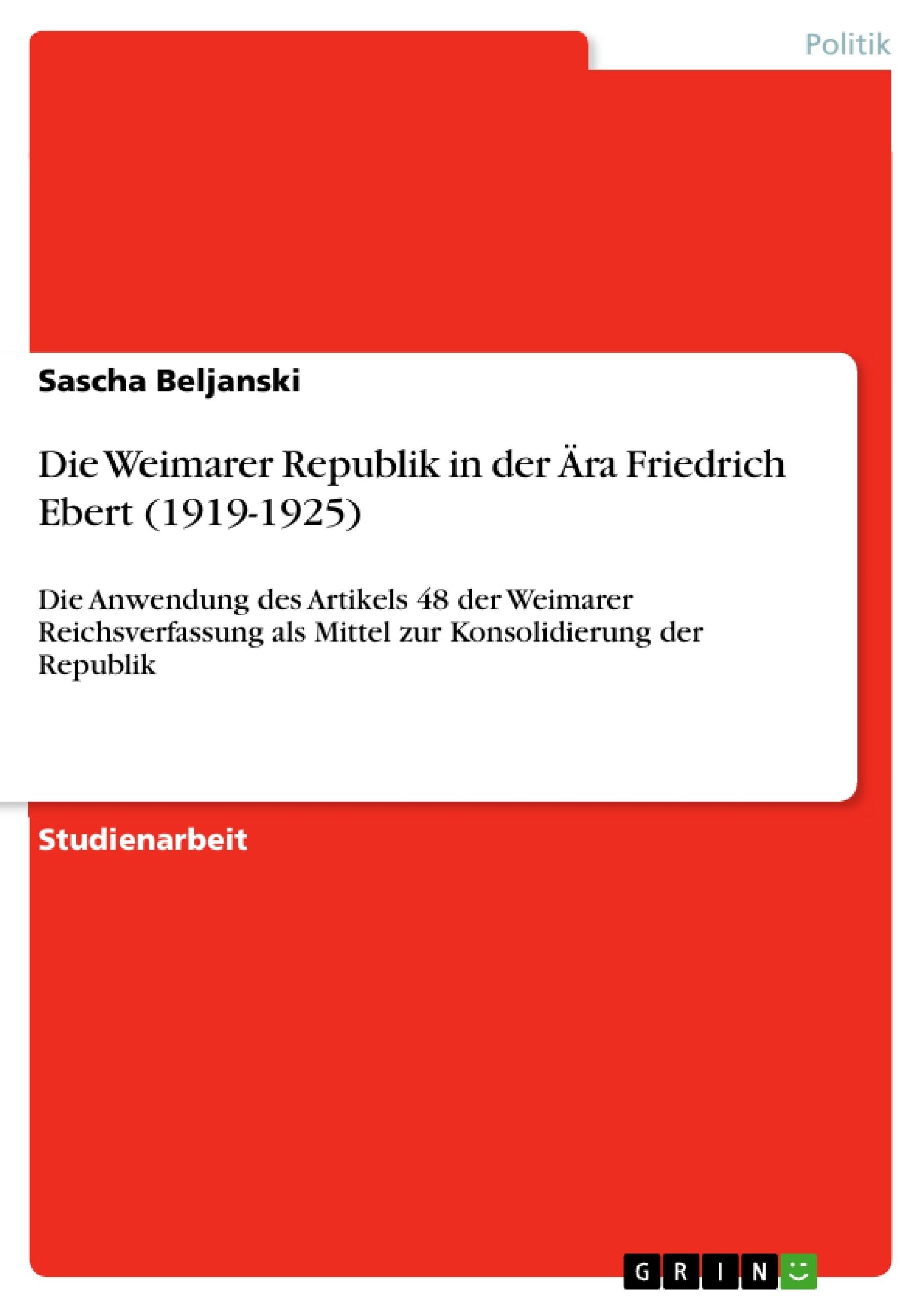 Titel: Die Weimarer Republik in der Ära Friedrich Ebert (1919-1925)