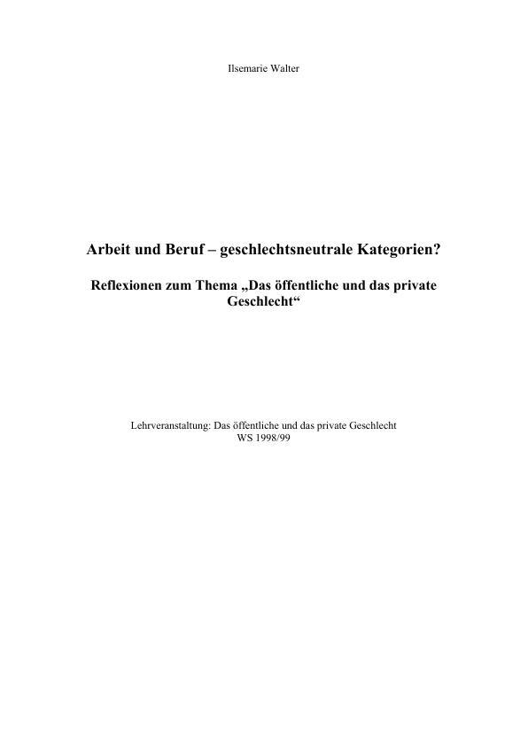 Titel: Arbeit und Beruf - geschlechtsneutrale Kategorien? Reflexionen zum Thema 'Das öffentliche und das private Geschlecht'