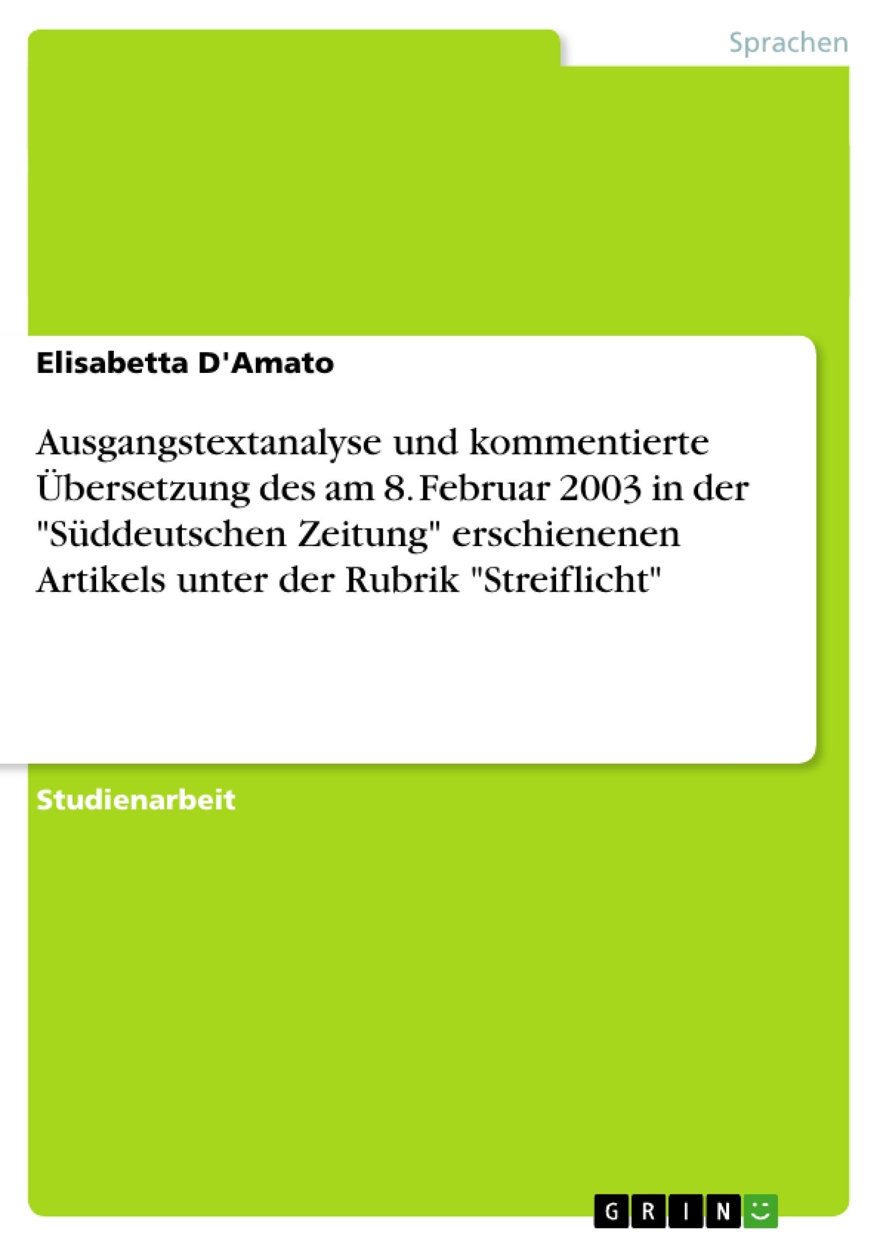 """Titel: Ausgangstextanalyse und kommentierte Übersetzung des am 8. Februar 2003 in der """"Süddeutschen Zeitung"""" erschienenen Artikels unter der Rubrik """"Streiflicht"""""""