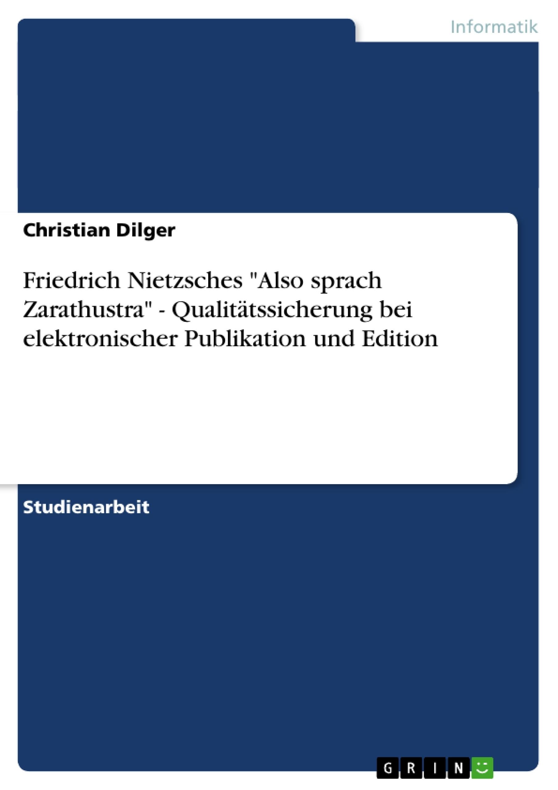 """Titel: Friedrich Nietzsches """"Also sprach Zarathustra"""" - Qualitätssicherung bei elektronischer Publikation und Edition"""
