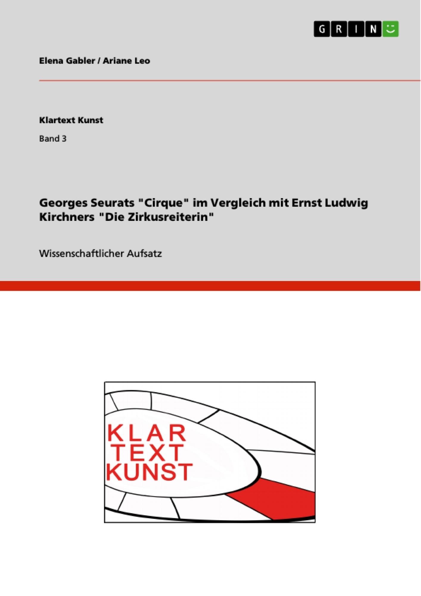"""Titel: Georges Seurats """"Cirque"""" im Vergleich mit Ernst Ludwig Kirchners """"Die Zirkusreiterin"""""""