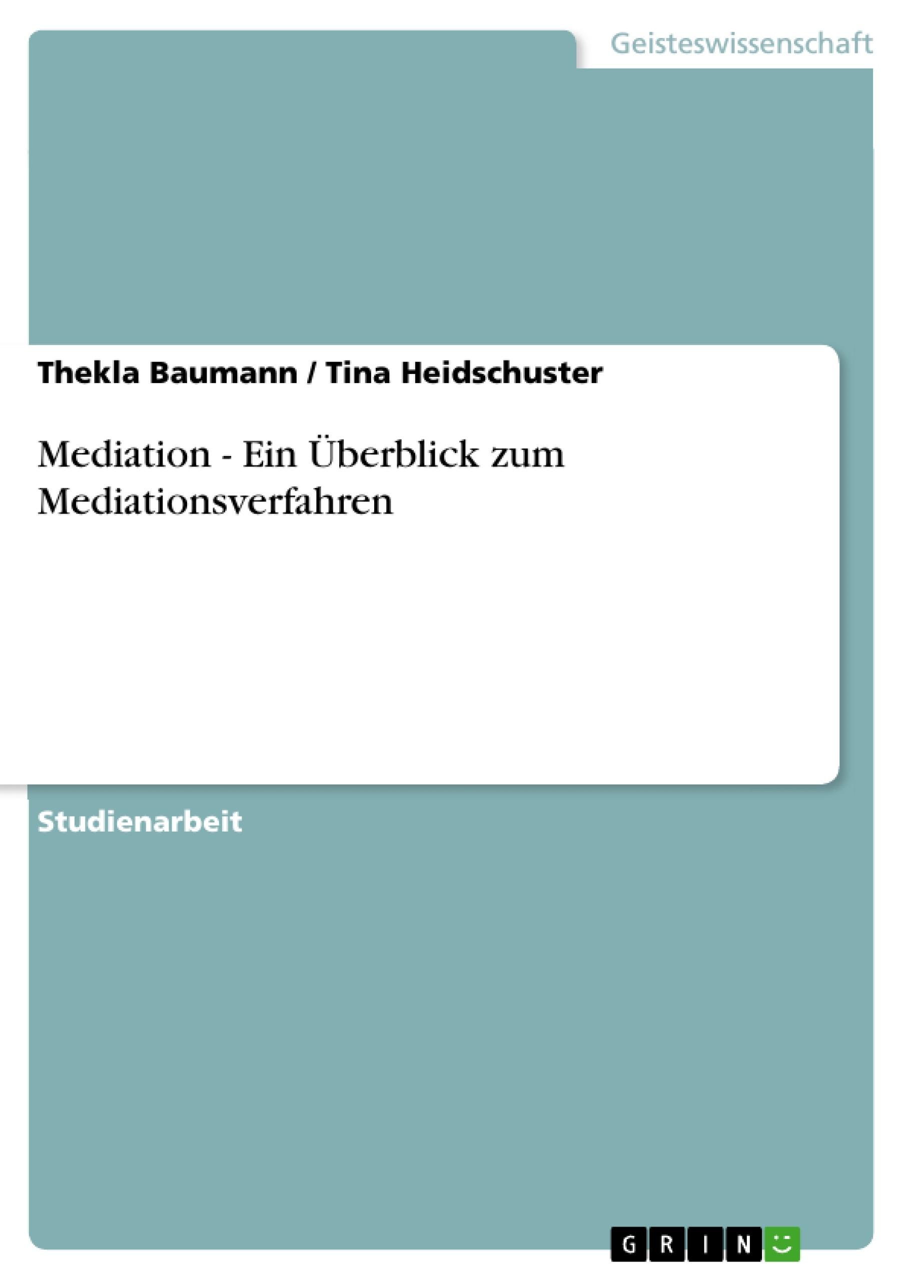 Titel: Mediation - Ein Überblick zum Mediationsverfahren