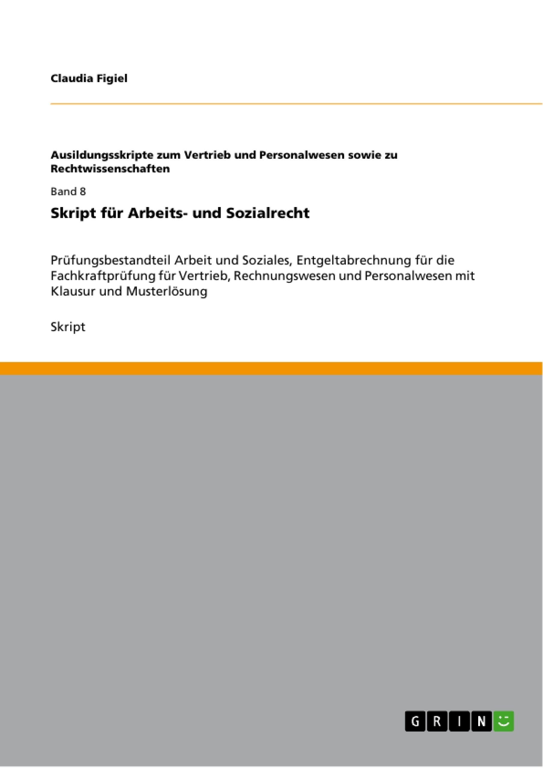 Titel: Skript für Arbeits- und Sozialrecht